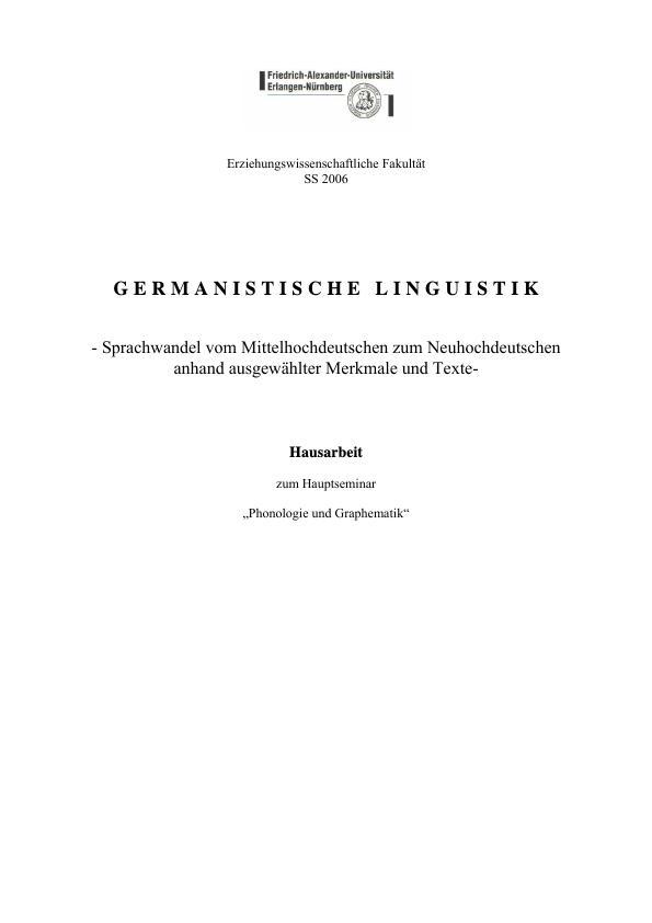 Titel: Sprachwandel vom Mittelhochdeutschen zum Neuhochdeutschen anhand ausgewählter Merkmale und Texte