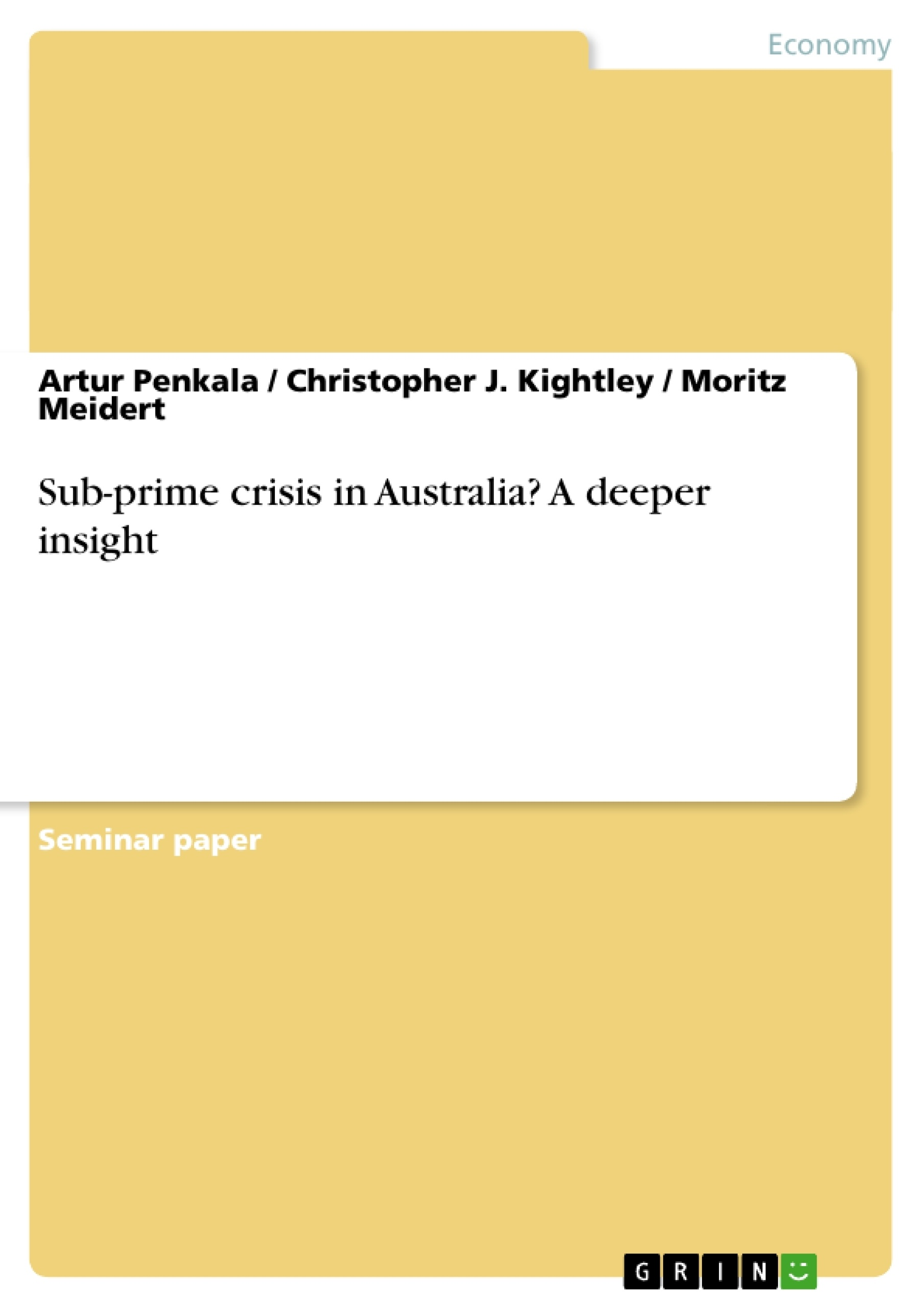 Title: Sub-prime crisis in Australia? A deeper insight