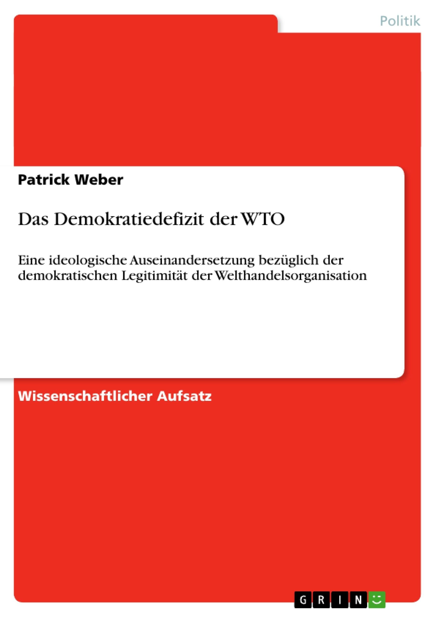 Titel: Das Demokratiedefizit der WTO