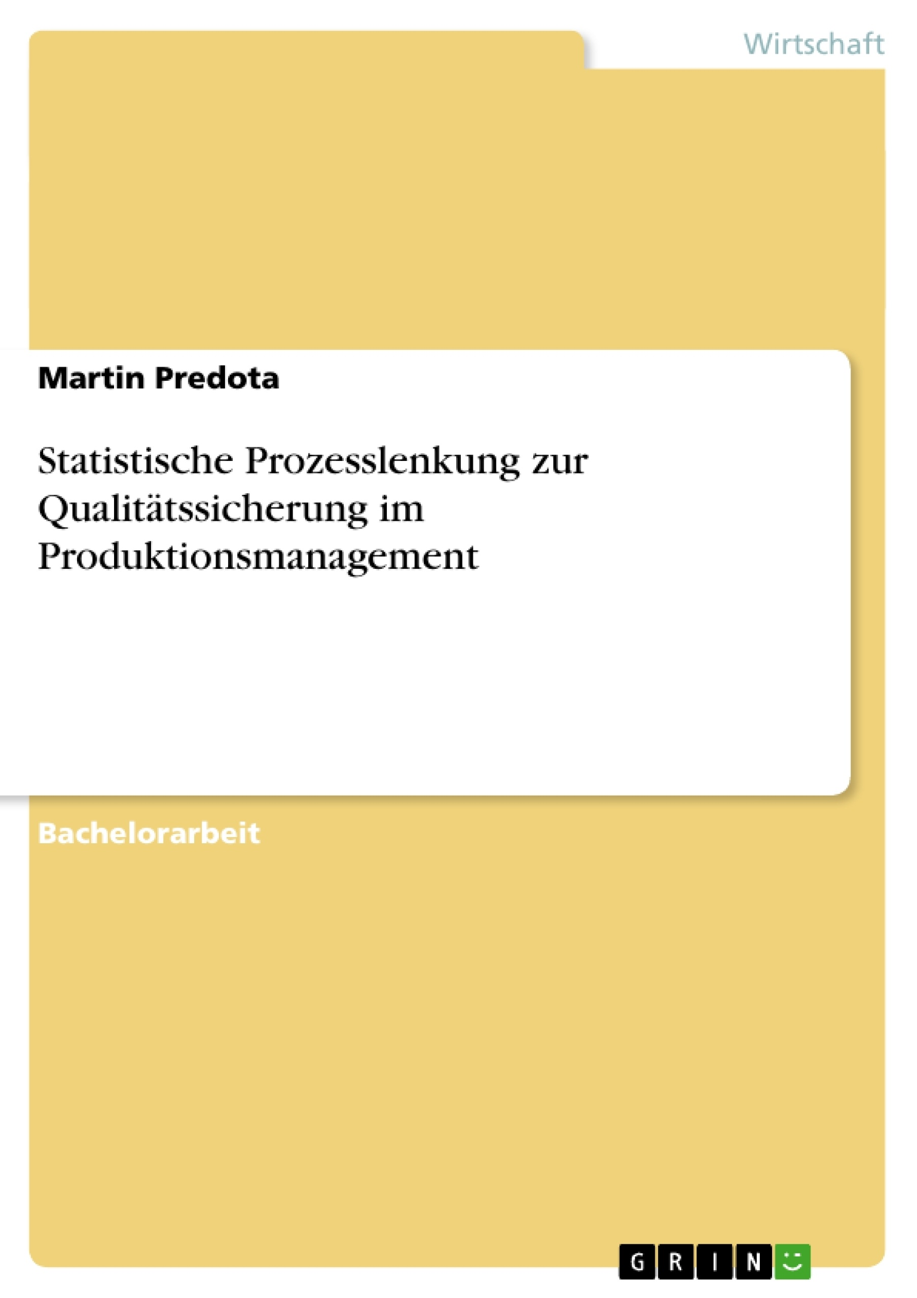Titel: Statistische Prozesslenkung zur Qualitätssicherung im Produktionsmanagement