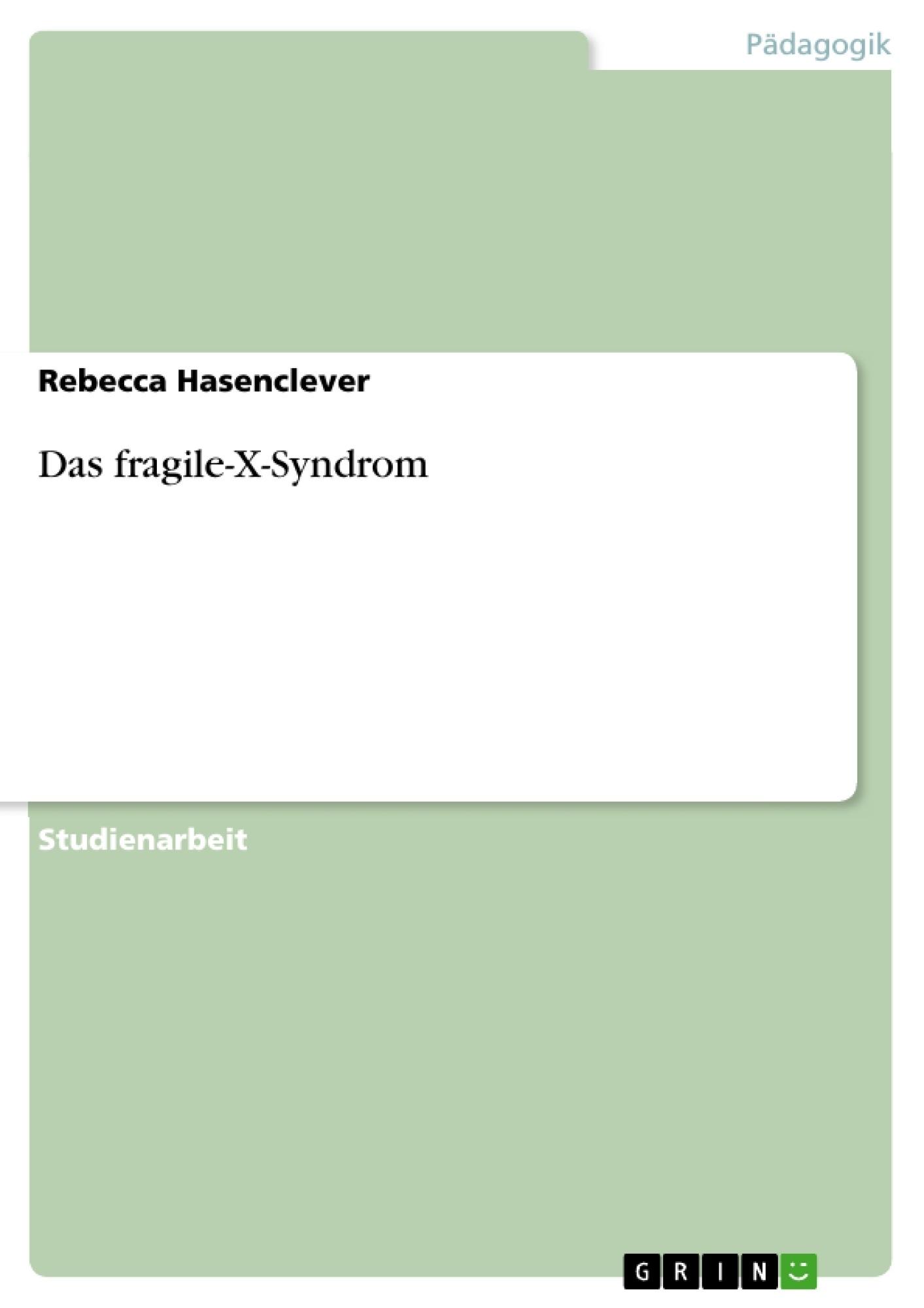Titel: Das fragile-X-Syndrom