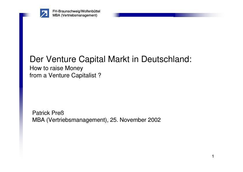 Titel: Der Venture Capital Markt in Deutschland: How to raise Money from a Venture Capitalist? (Präsentationsfolien)