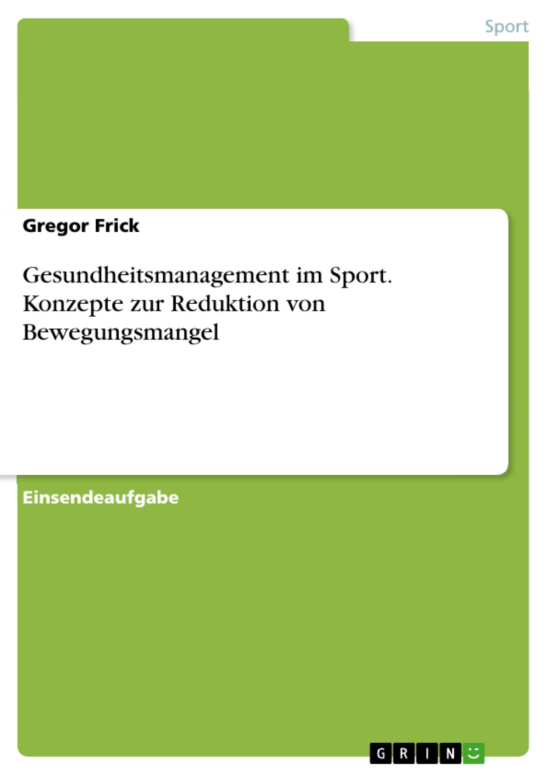 Titel: Gesundheitsmanagement im Sport. Konzepte zur Reduktion von Bewegungsmangel