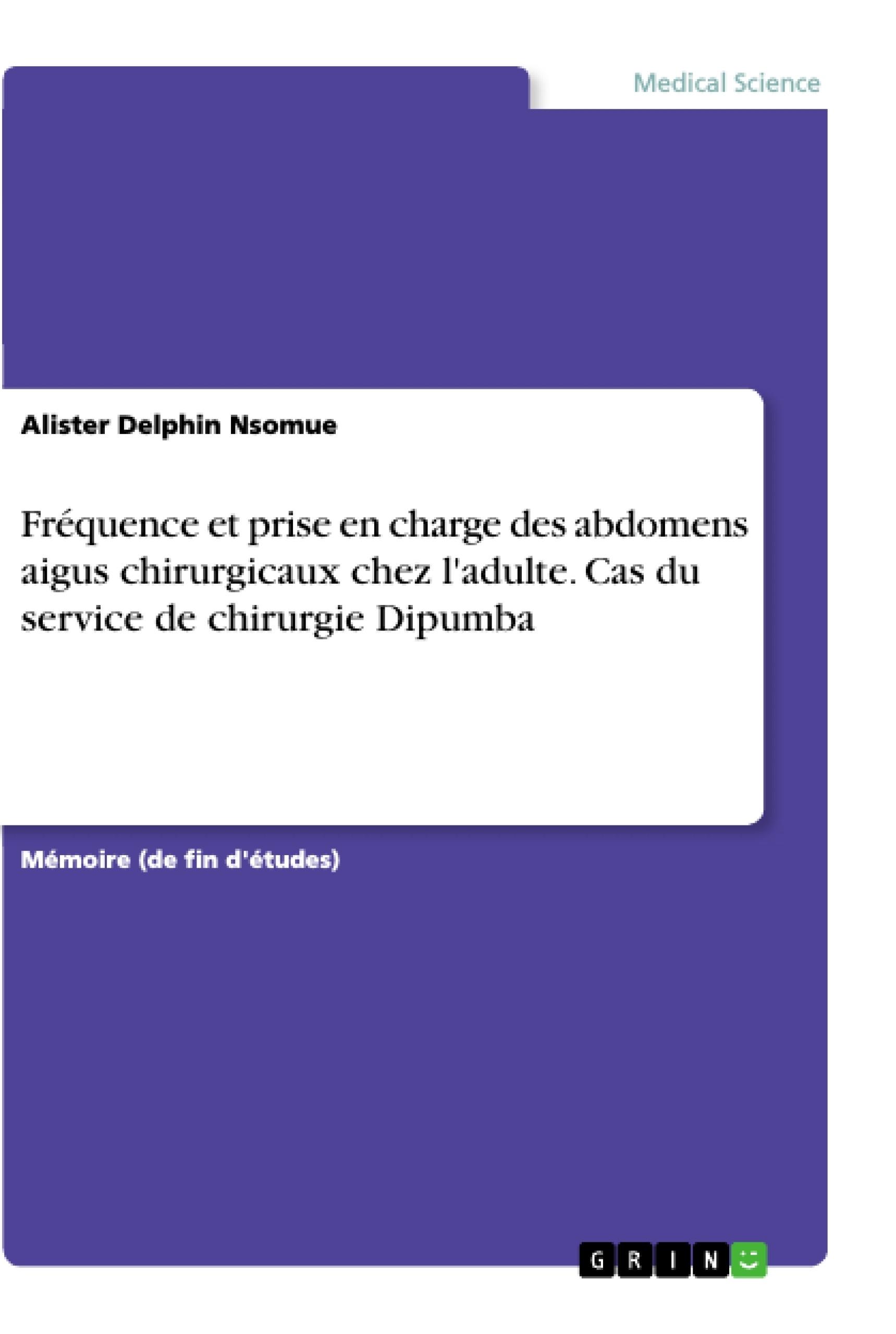 Titre: Fréquence et prise en charge des abdomens aigus chirurgicaux chez l'adulte. Cas du service de chirurgie Dipumba