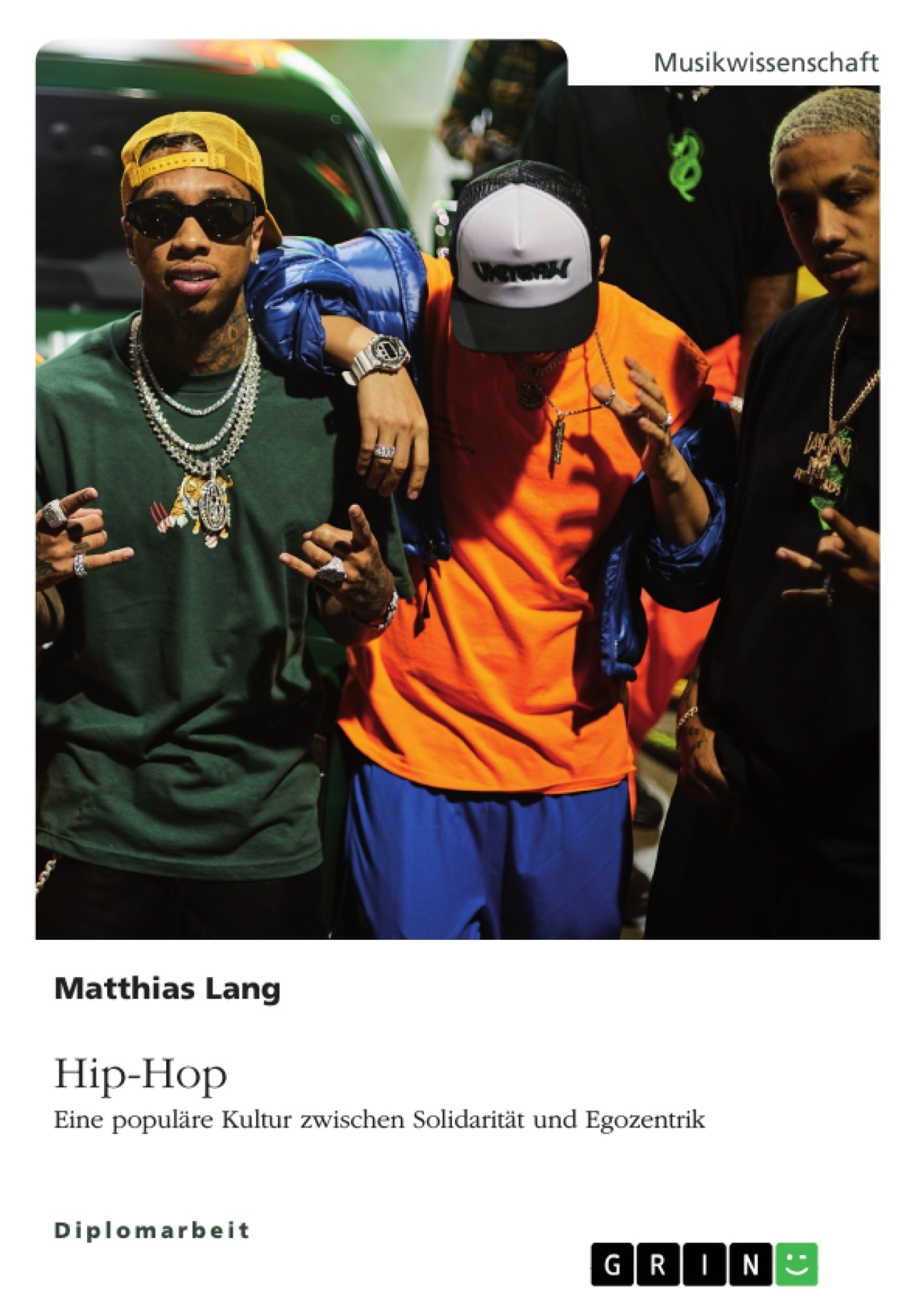 Titel: Hip-Hop. Eine populäre Kultur zwischen Solidarität und Egozentrik