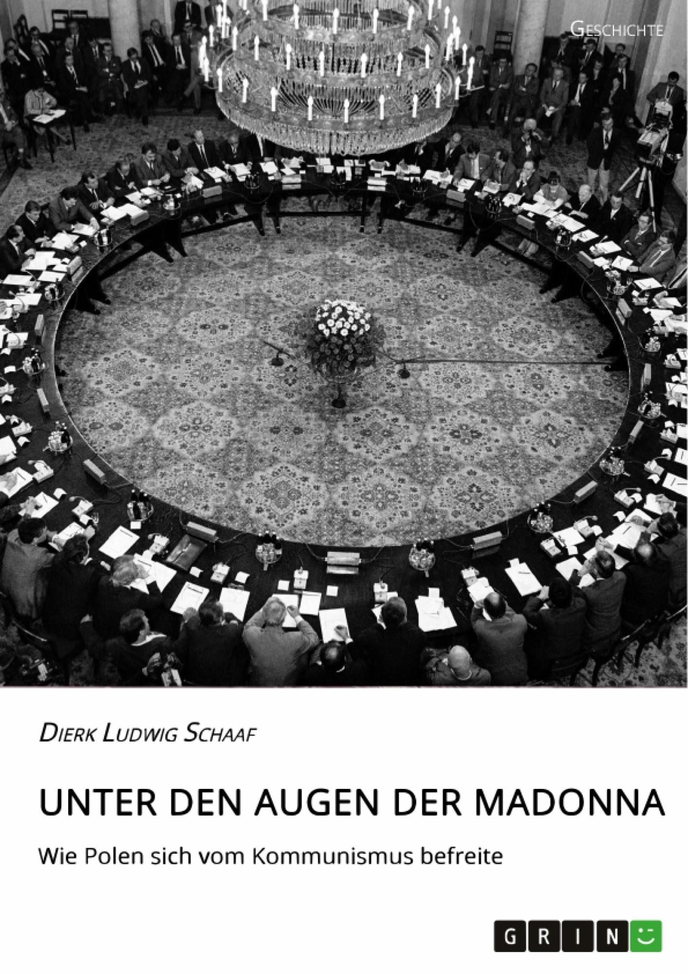 Titel: Unter den Augen der Madonna. Wie Polen sich vom Kommunismus befreite