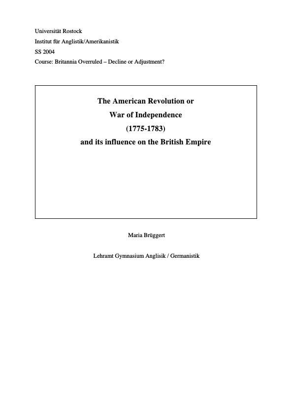 Title: The American Revolution or War of Independence (1775-1783) and its influence on the British Empire
