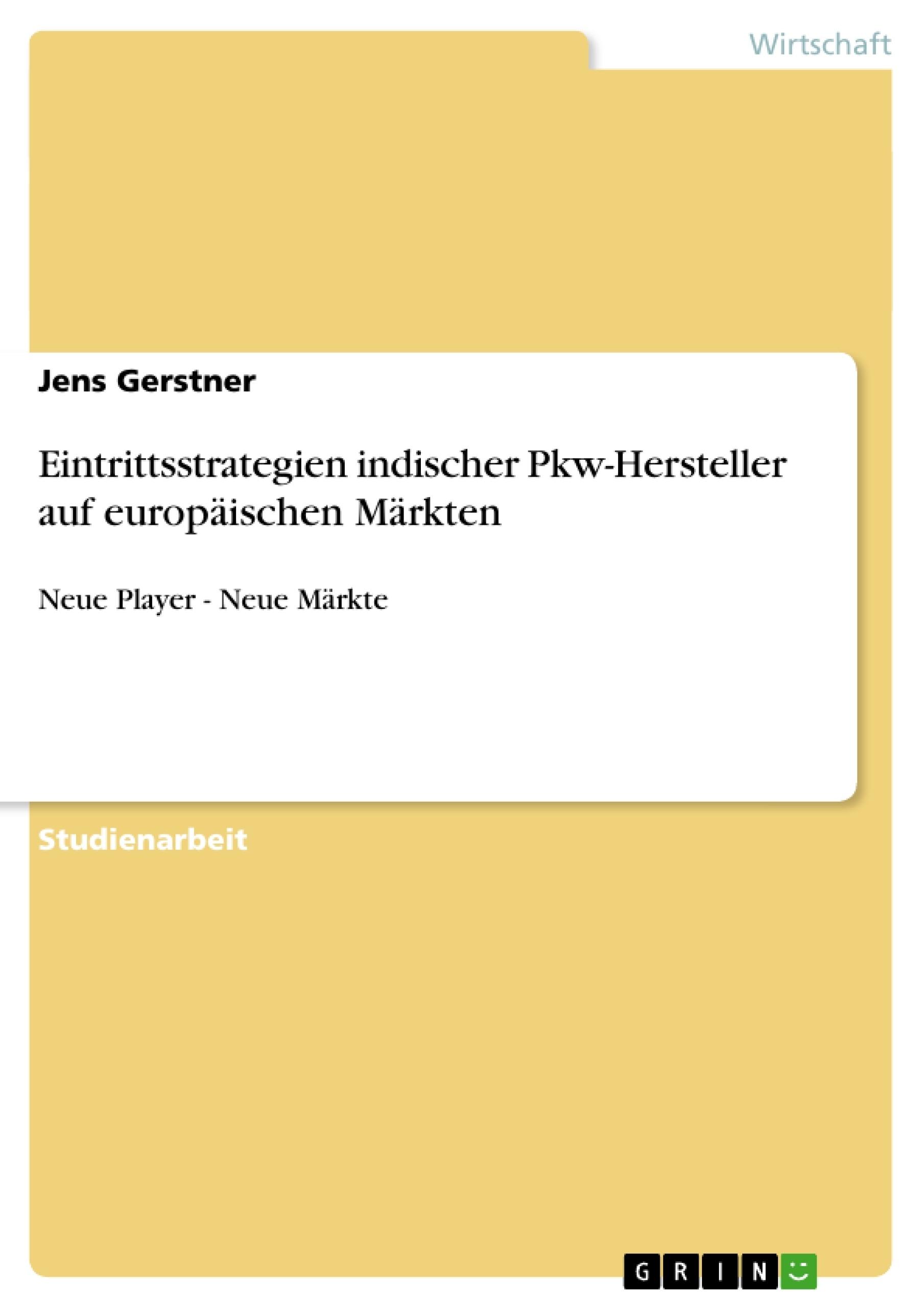 Titel: Eintrittsstrategien indischer Pkw-Hersteller auf europäischen Märkten