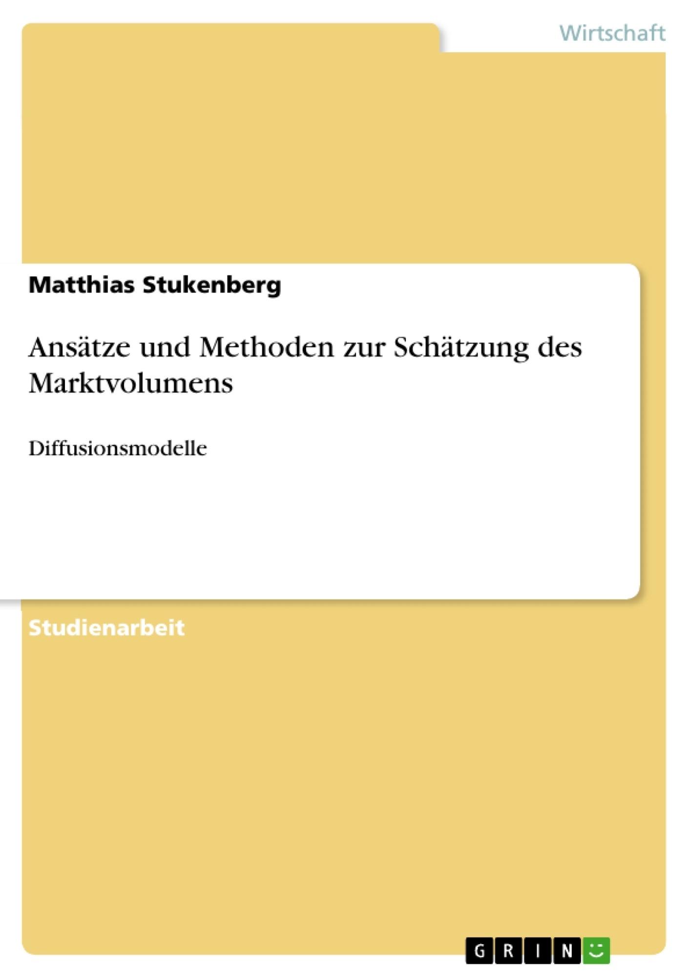 Titel: Ansätze und Methoden zur Schätzung des Marktvolumens