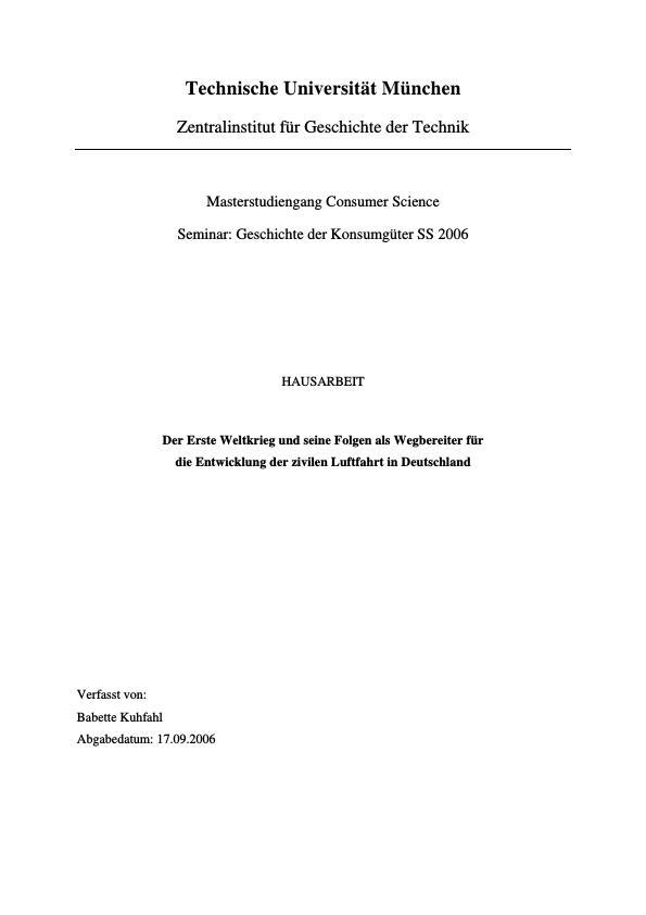 Titel: Der Erste Weltkrieg und seine Folgen als Wegbereiter für die Entwicklung der zivilen Luftfahrt in Deutschland