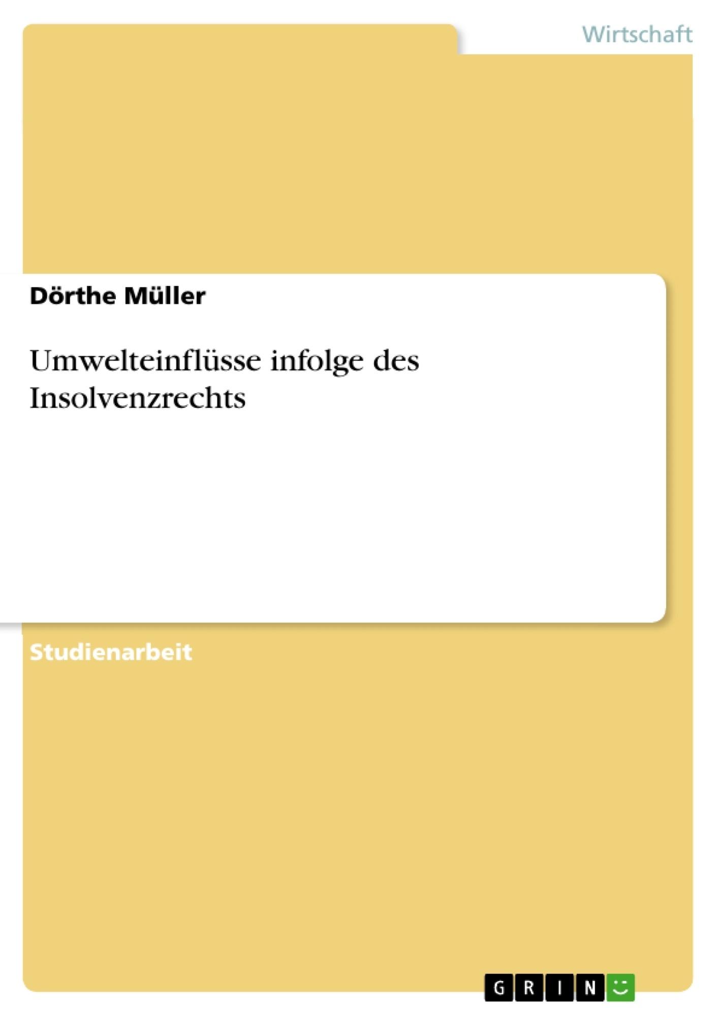 Titel: Umwelteinflüsse infolge des Insolvenzrechts