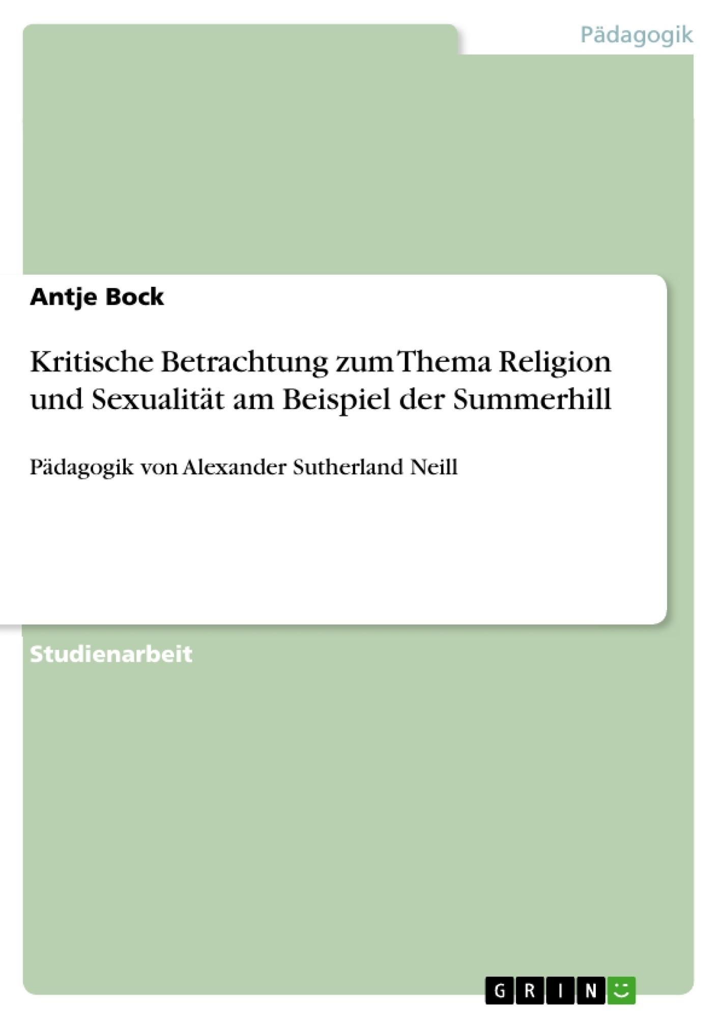 Titel: Kritische Betrachtung zum Thema Religion und Sexualität am Beispiel der Summerhill