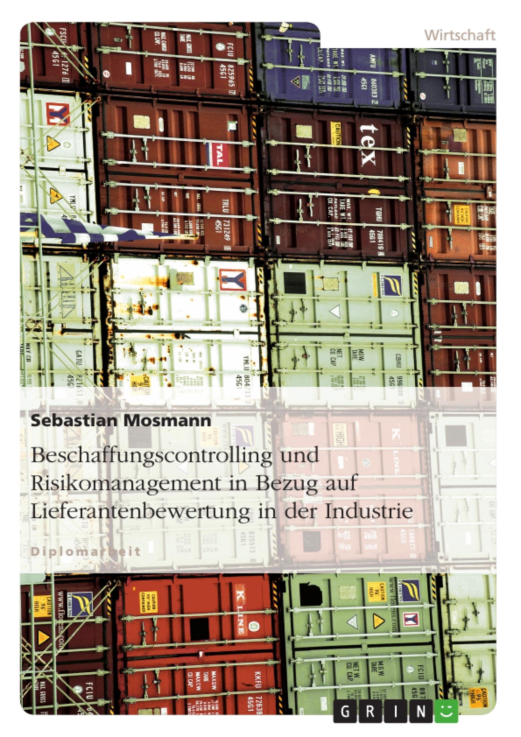 Titel: Beschaffungscontrolling und Risikomanagement in Bezug auf Lieferantenbewertung in der Industrie
