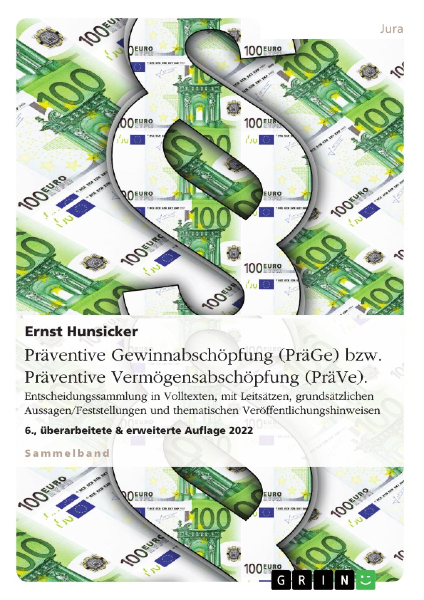 Titel: Präventive Gewinnabschöpfung (PräGe). Entscheidungssammlung in Volltexten, mit Leitsätzen, grundsätzlichen Aussagen/Feststellungen und thematischen Veröffentlichungshinweisen