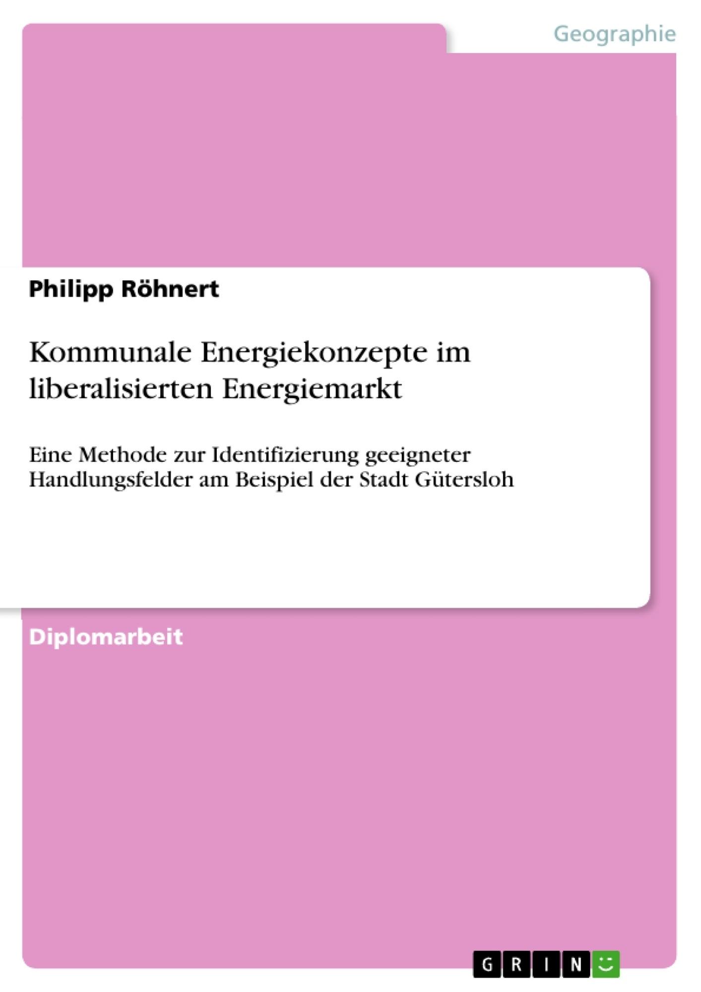 Titel: Kommunale Energiekonzepte im liberalisierten Energiemarkt