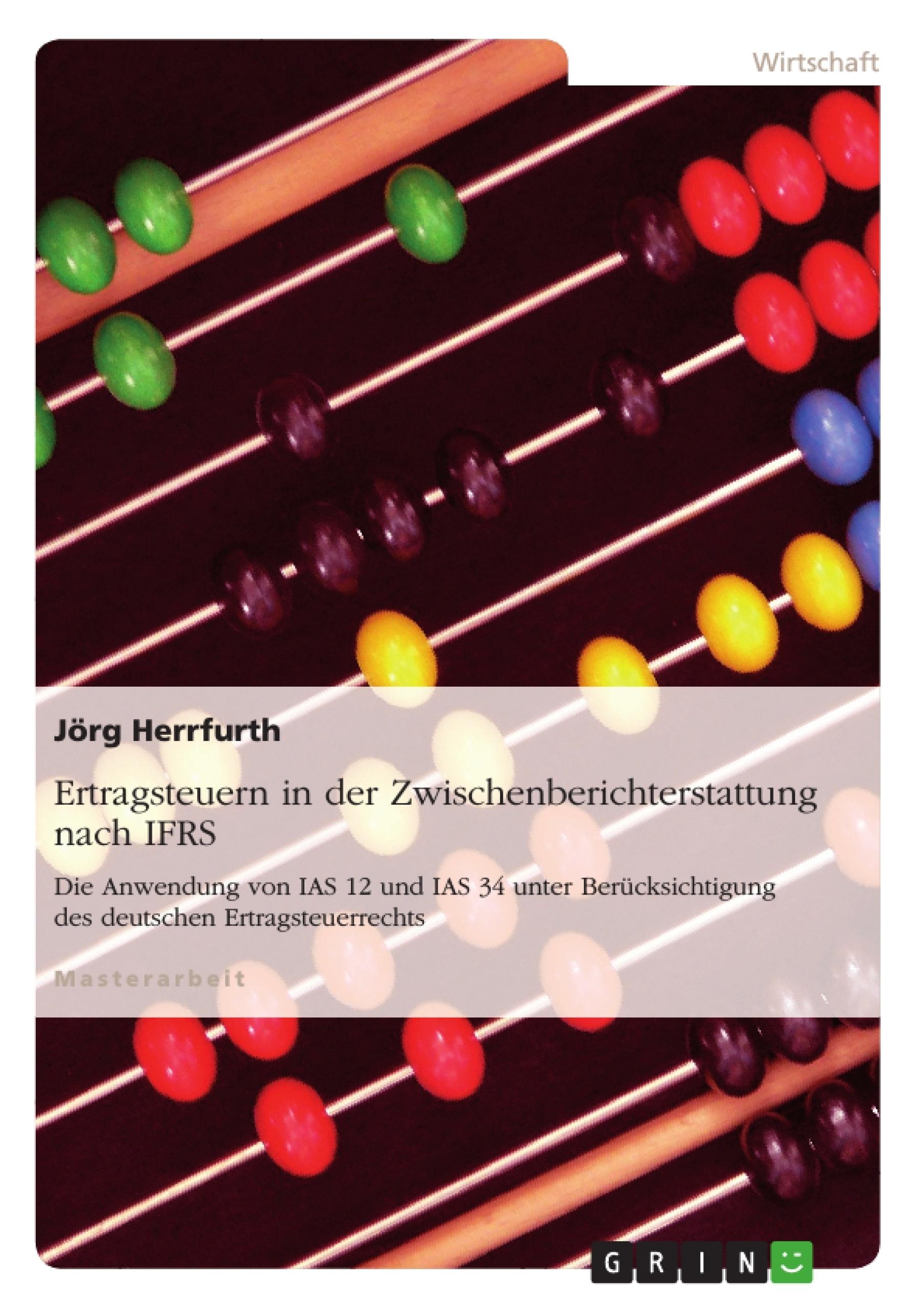 Titel: Ertragsteuern in der Zwischenberichterstattung nach IFRS