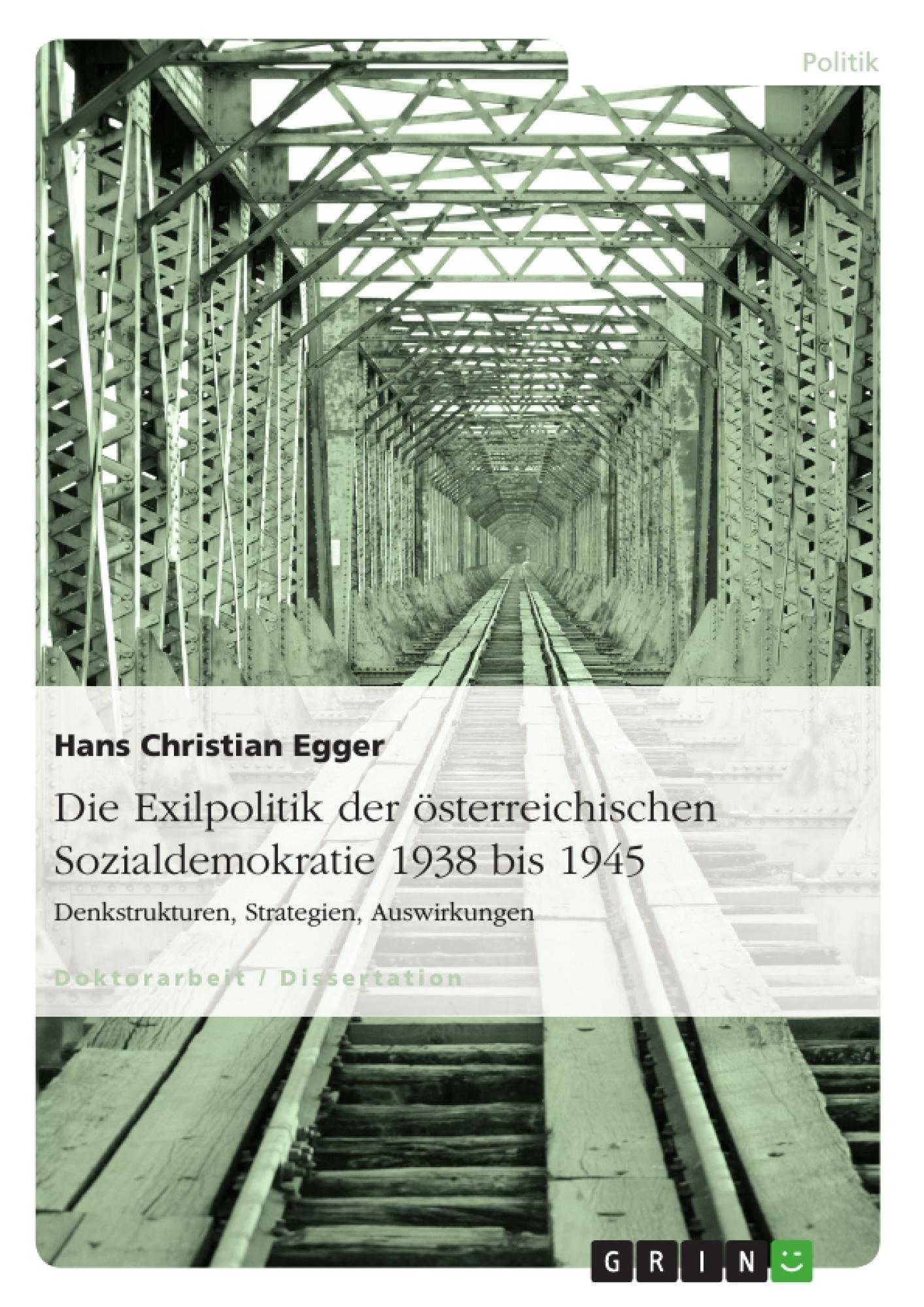Titel: Die Exilpolitik der österreichischen Sozialdemokratie 1938 bis 1945