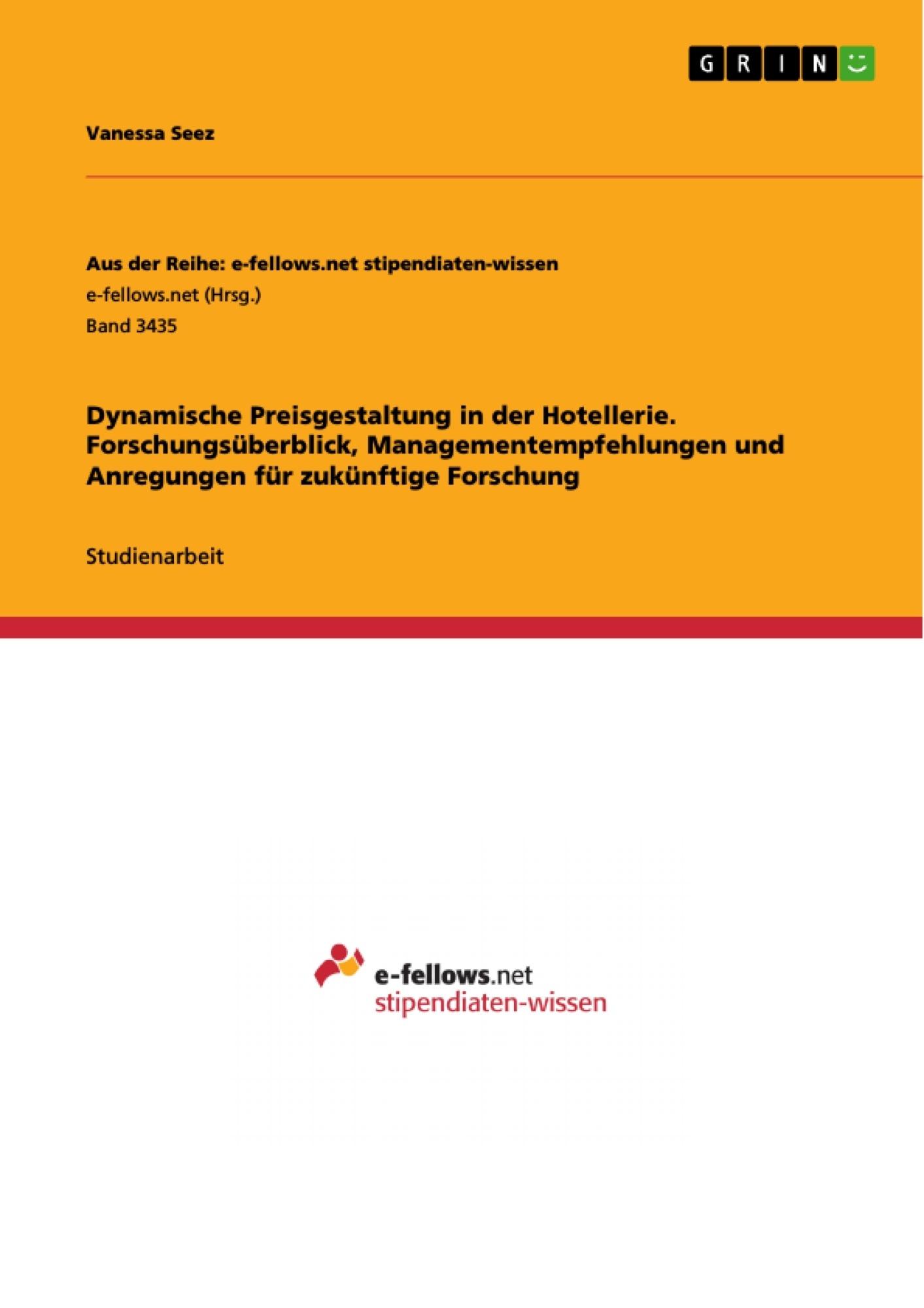 Titel: Dynamische Preisgestaltung in der Hotellerie. Forschungsüberblick, Managementempfehlungen und Anregungen für zukünftige Forschung