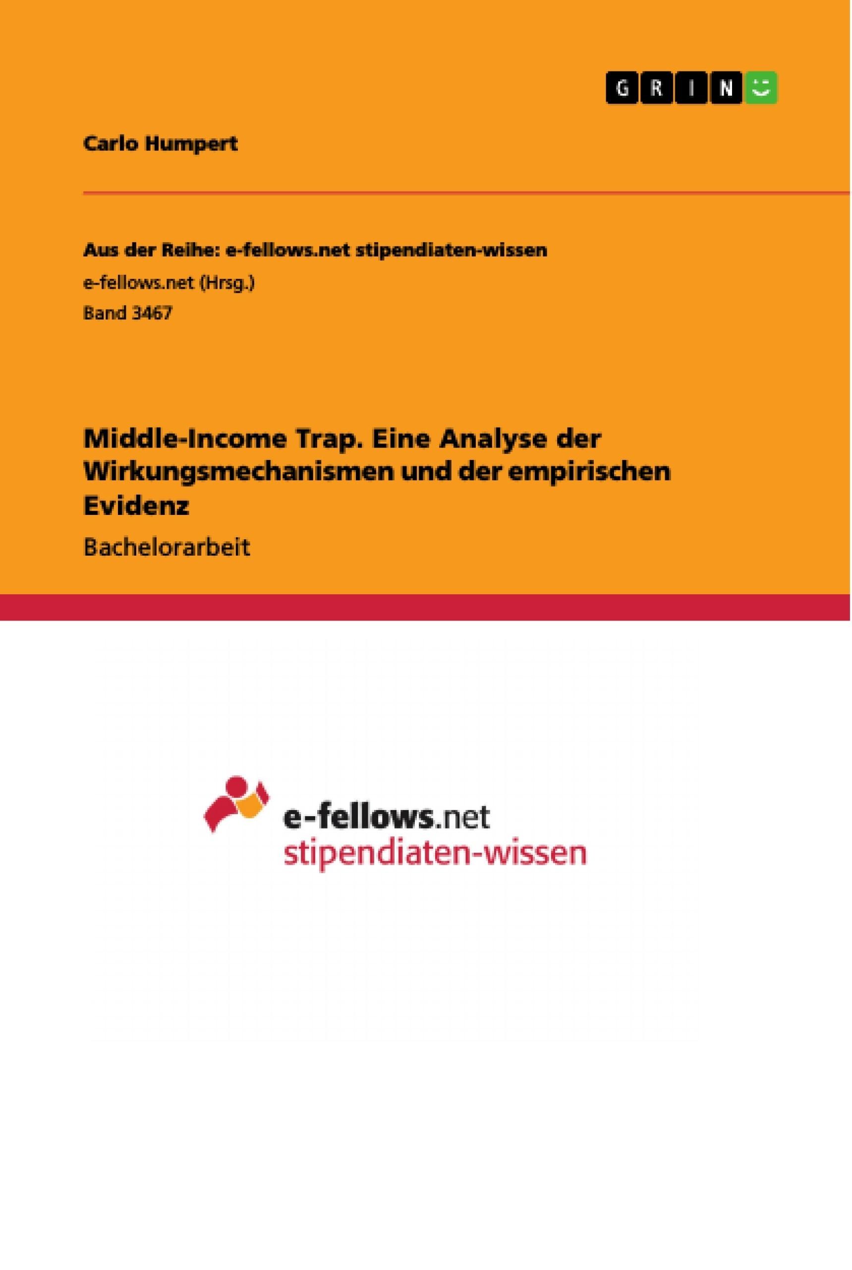 Titel: Middle-Income Trap. Eine Analyse der Wirkungsmechanismen und der empirischen Evidenz