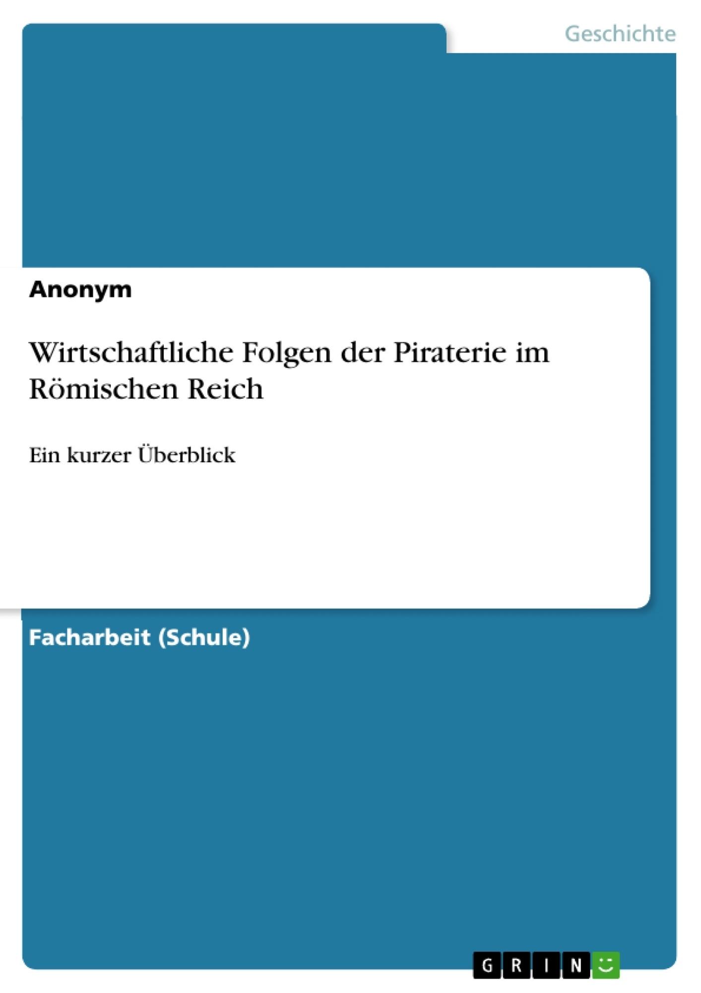 Titel: Wirtschaftliche Folgen der Piraterie im Römischen Reich