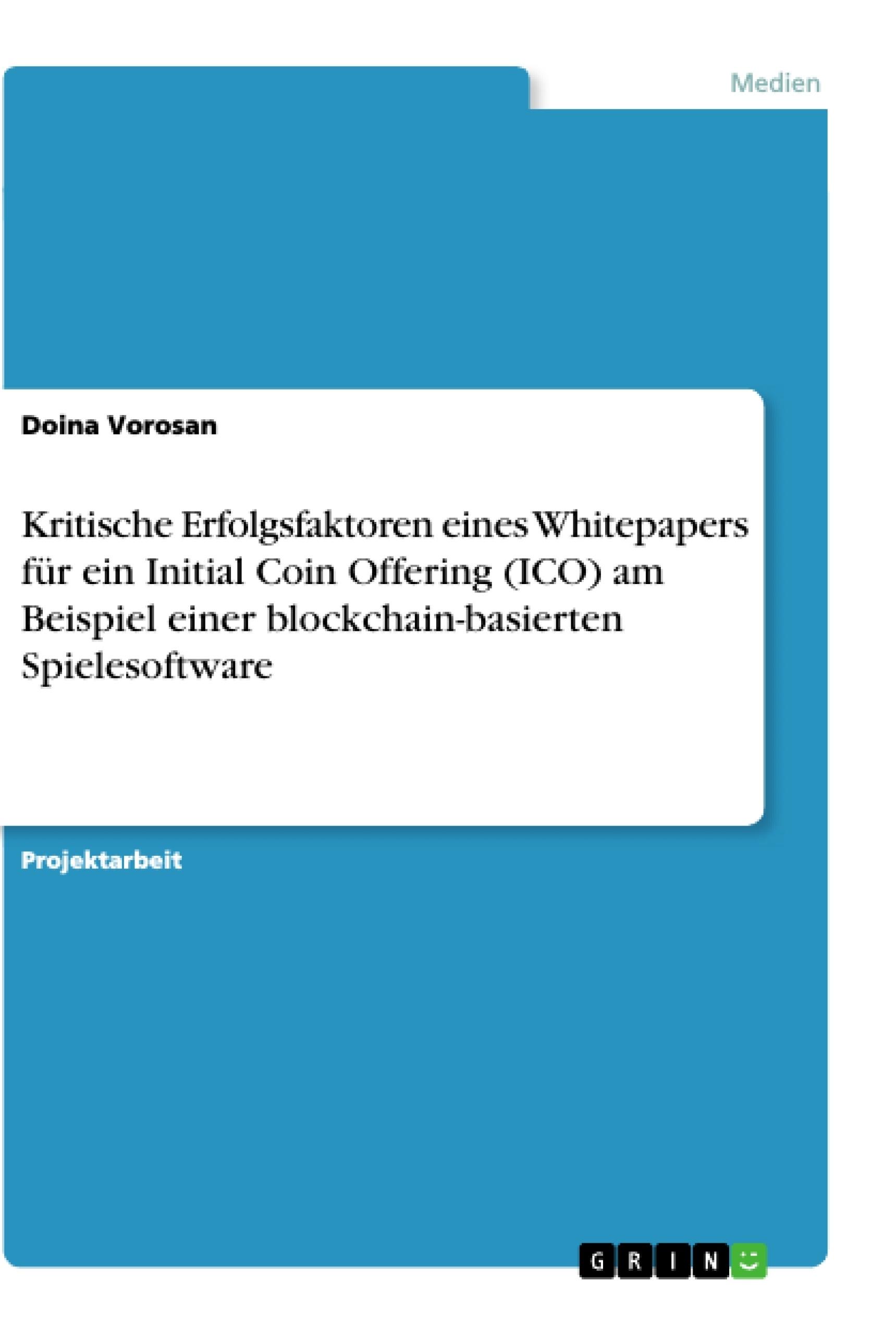 Titel: Kritische Erfolgsfaktoren eines Whitepapers für ein Initial Coin Offering (ICO) am Beispiel einer blockchain-basierten Spielesoftware