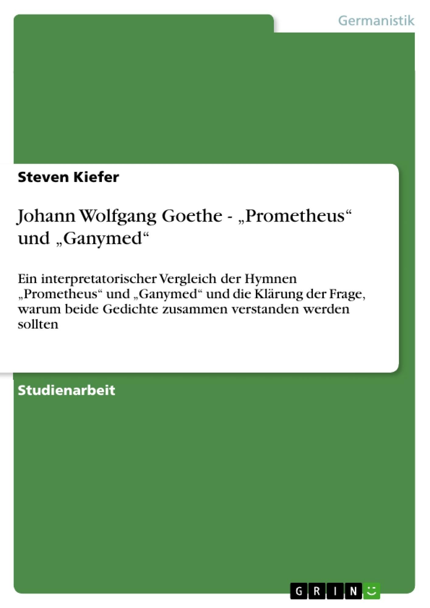 "Titel: Johann Wolfgang Goethe - ""Prometheus"" und ""Ganymed"""