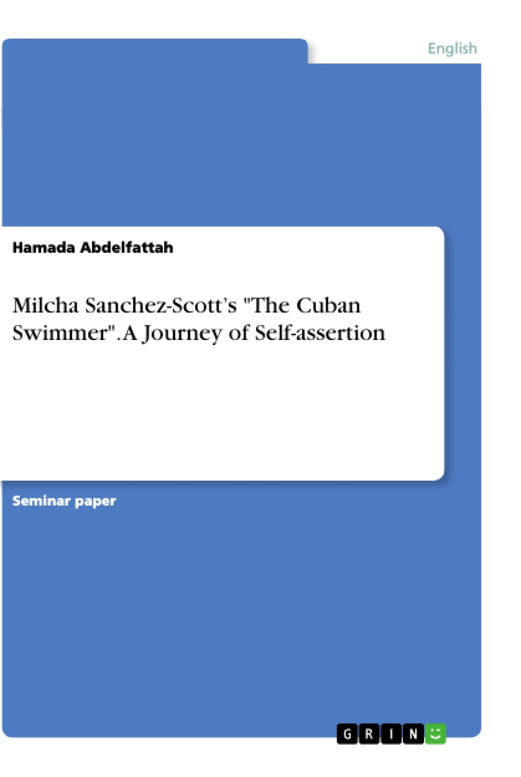 "Title: Milcha Sanchez-Scott's ""The Cuban Swimmer"". A Journey of Self-assertion"