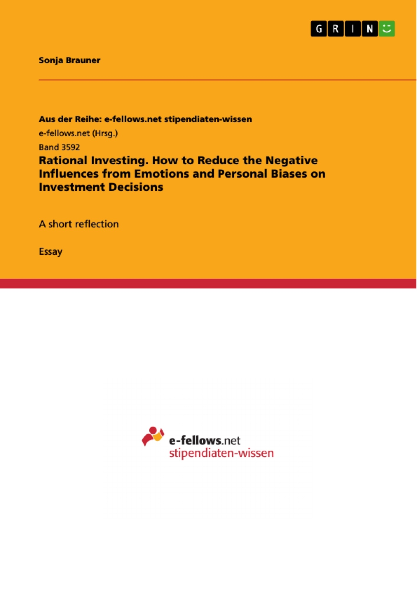 Title: Rational Investing. How to Reduce the Negative Influences from Emotions and Personal Biases on Investment Decisions