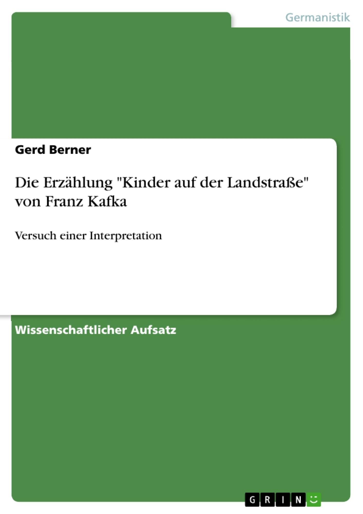"""Titel: Die Erzählung """"Kinder auf der Landstraße"""" von Franz Kafka"""