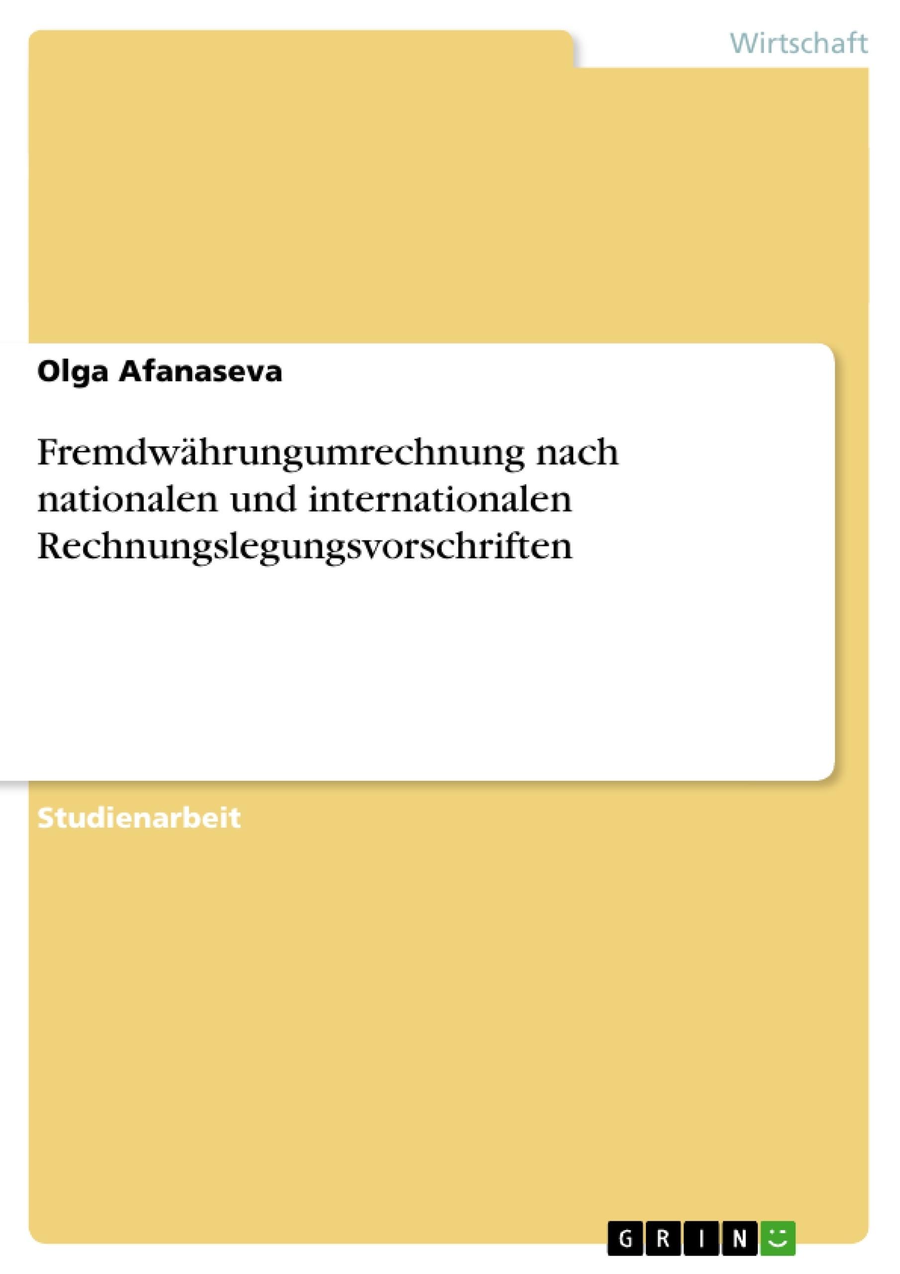 Titel: Fremdwährungumrechnung nach nationalen und internationalen Rechnungslegungsvorschriften