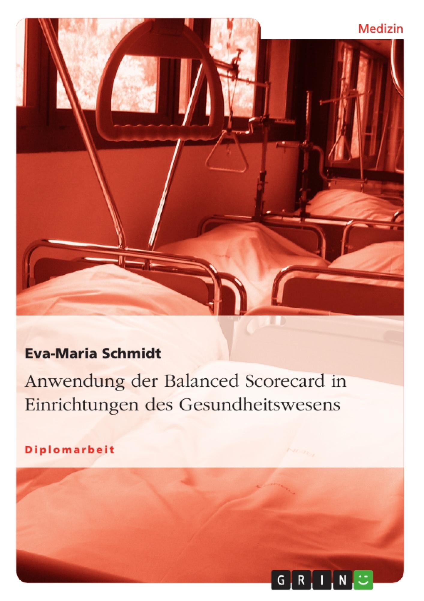 Titel: Anwendung der Balanced Scorecard in Einrichtungen des Gesundheitswesens