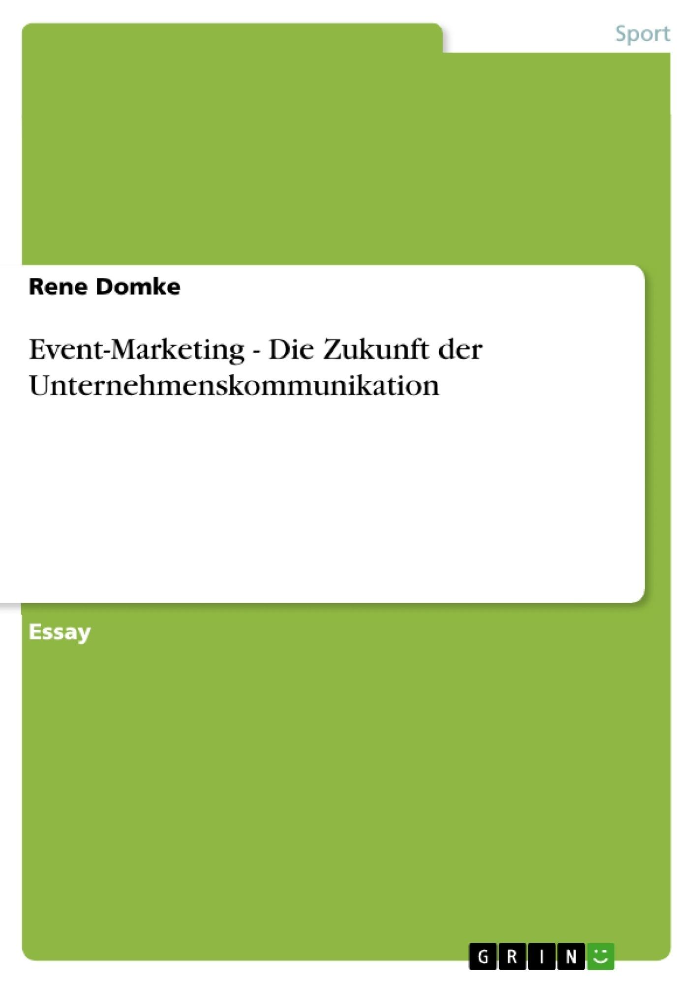 Titel: Event-Marketing - Die Zukunft der Unternehmenskommunikation