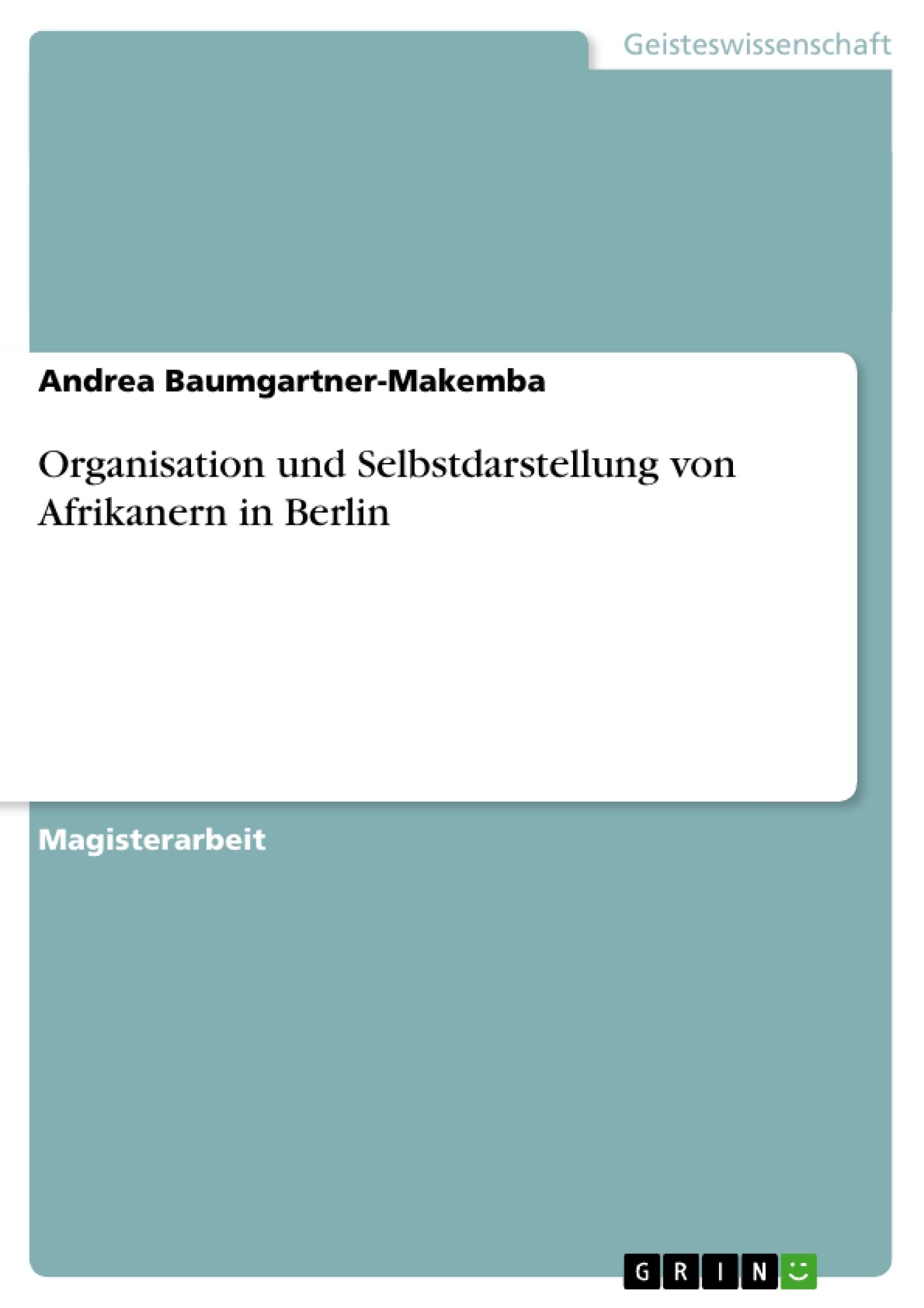 Titel: Organisation und Selbstdarstellung von Afrikanern in Berlin