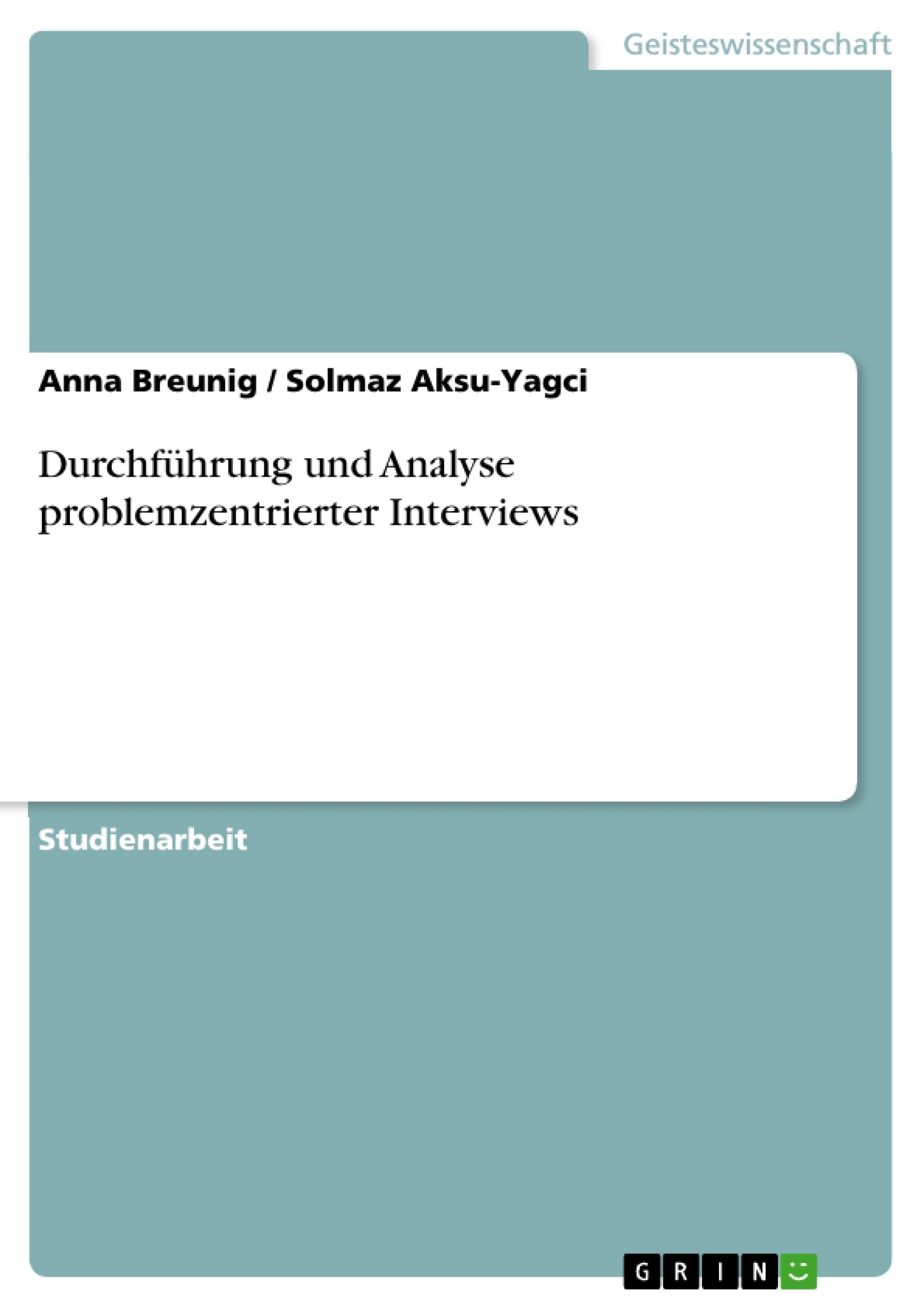 Titel: Durchführung und Analyse problemzentrierter Interviews