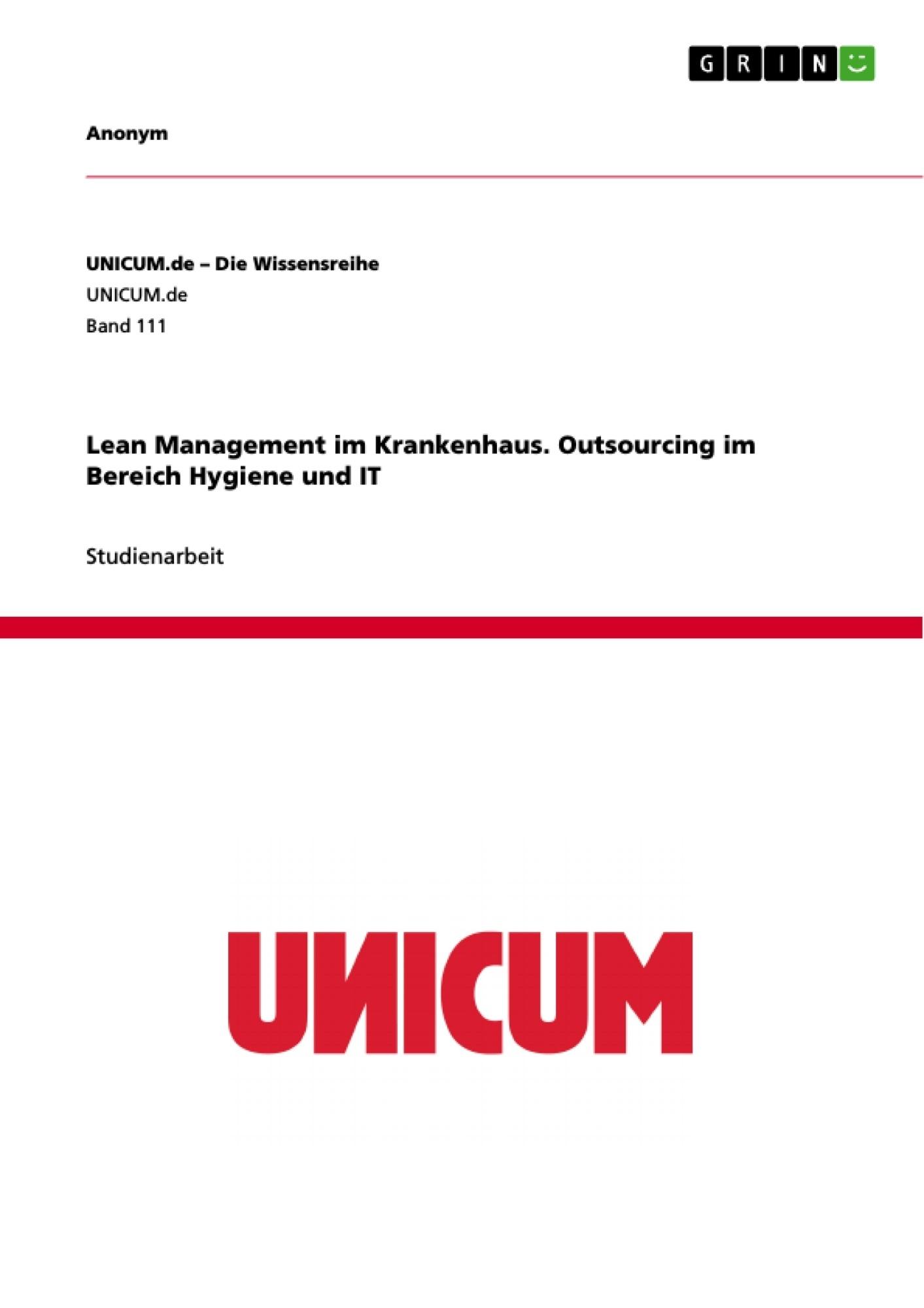 Titel: Lean Management im Krankenhaus. Outsourcing im Bereich Hygiene und IT