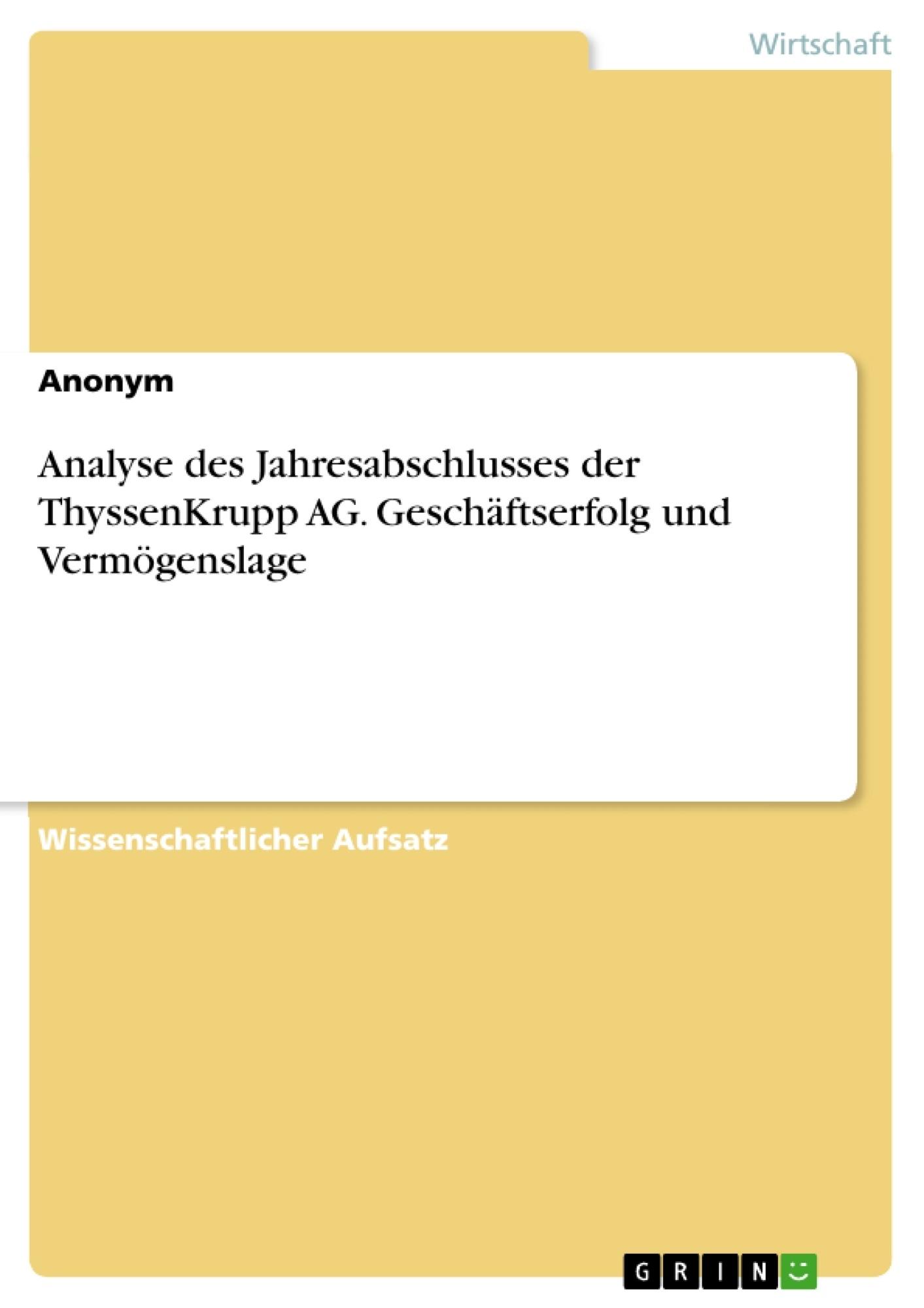 Titel: Analyse des Jahresabschlusses der ThyssenKrupp AG. Geschäftserfolg und Vermögenslage