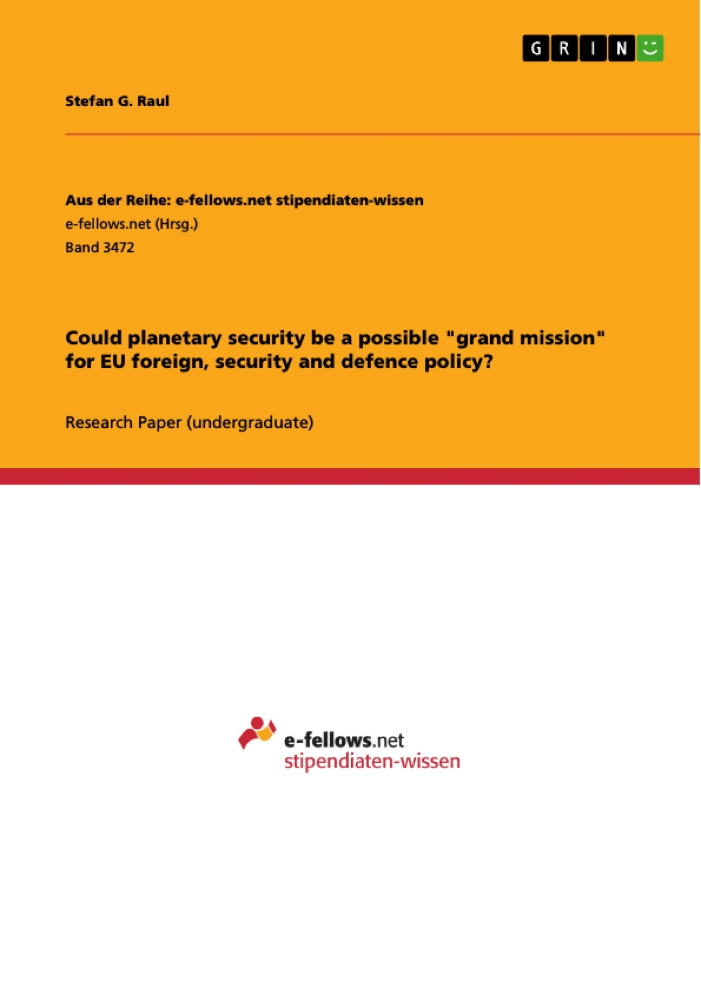 """Title: Could planetary security be a possible """"grand mission"""" for EU foreign, security and defence policy?"""