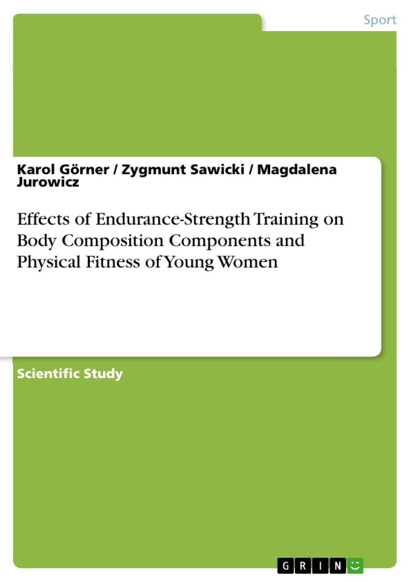 Title: Effects of Endurance-Strength Training on Body Composition Components and Physical Fitness of Young Women