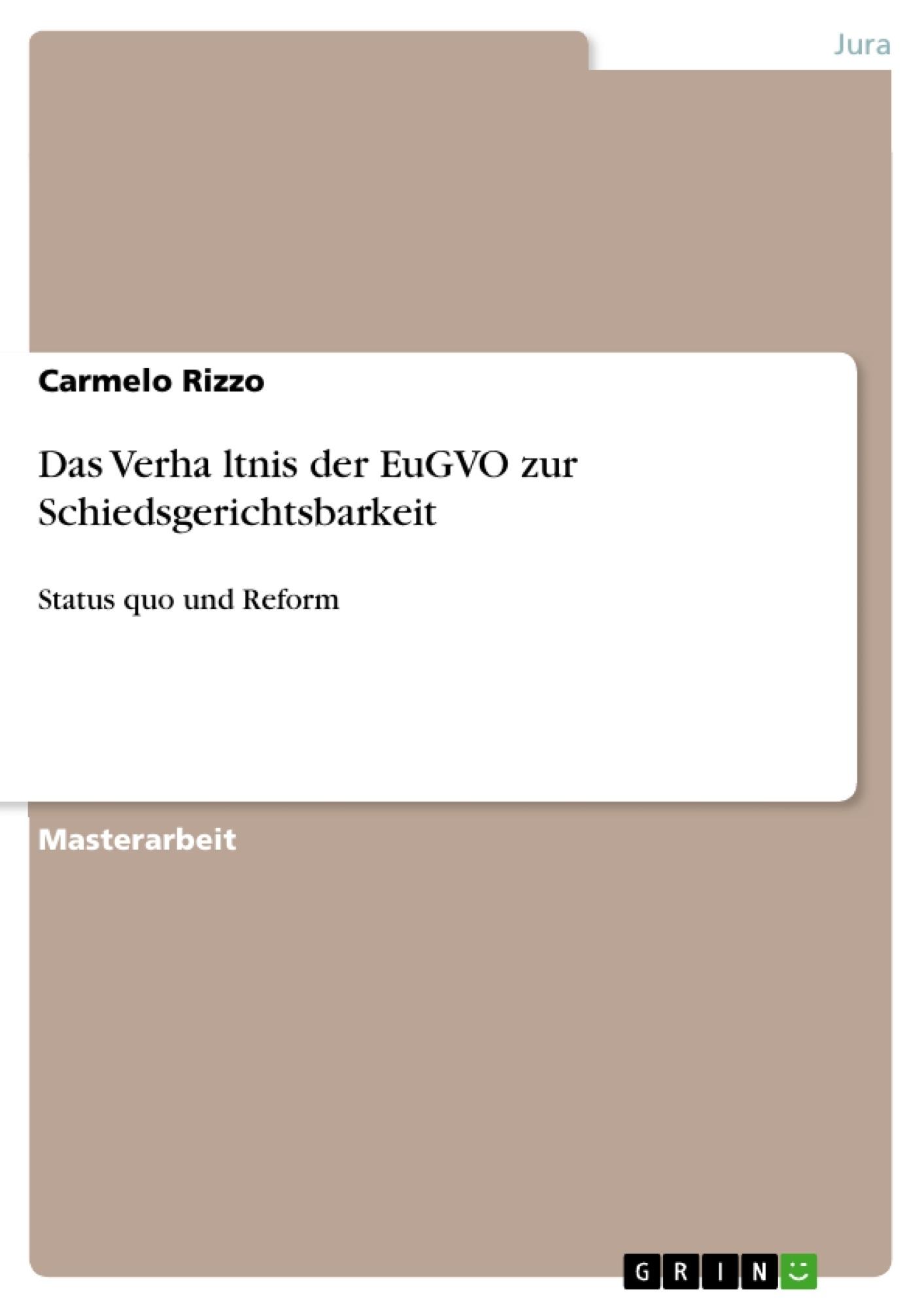 Titel: Das Verhältnis der EuGVO zur Schiedsgerichtsbarkeit