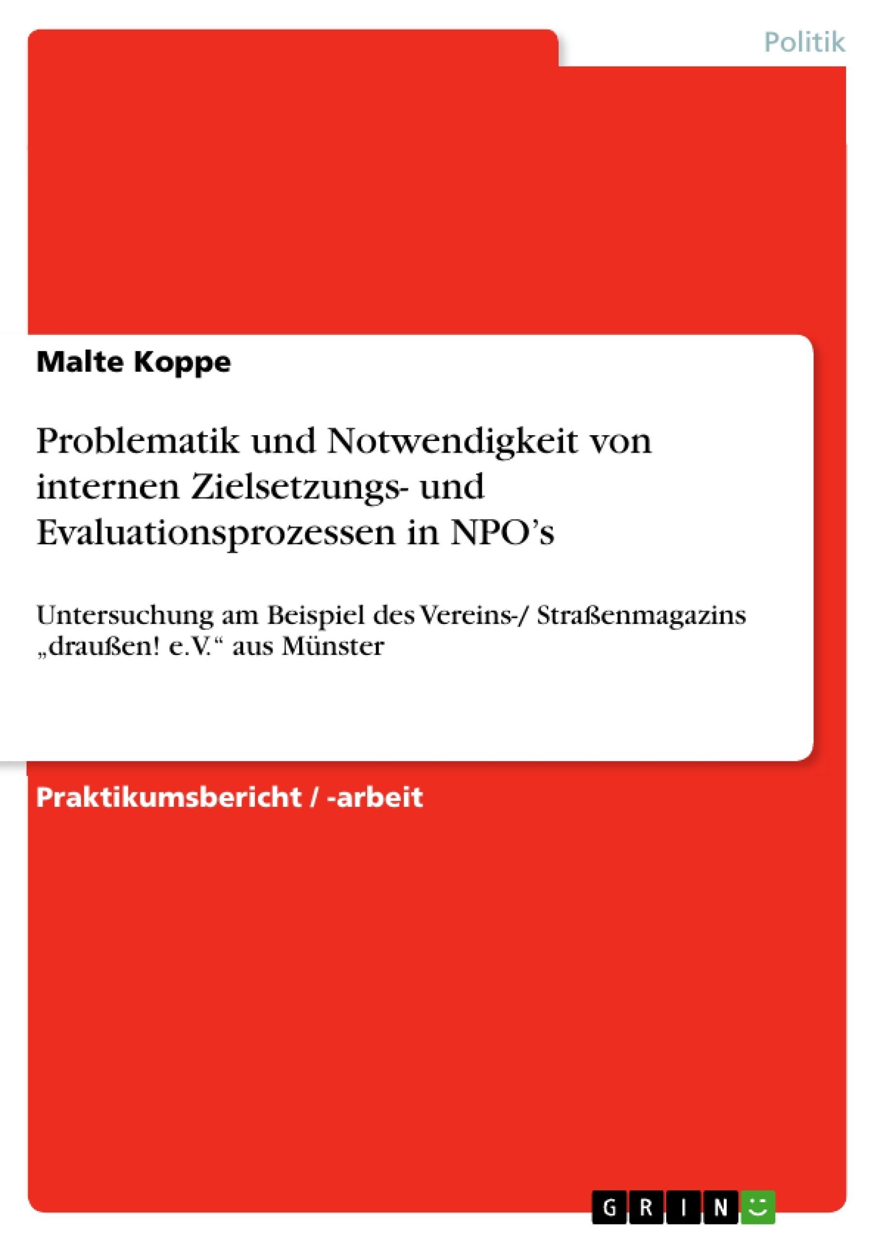 Titel: Problematik und Notwendigkeit von internen Zielsetzungs- und Evaluationsprozessen in NPO's