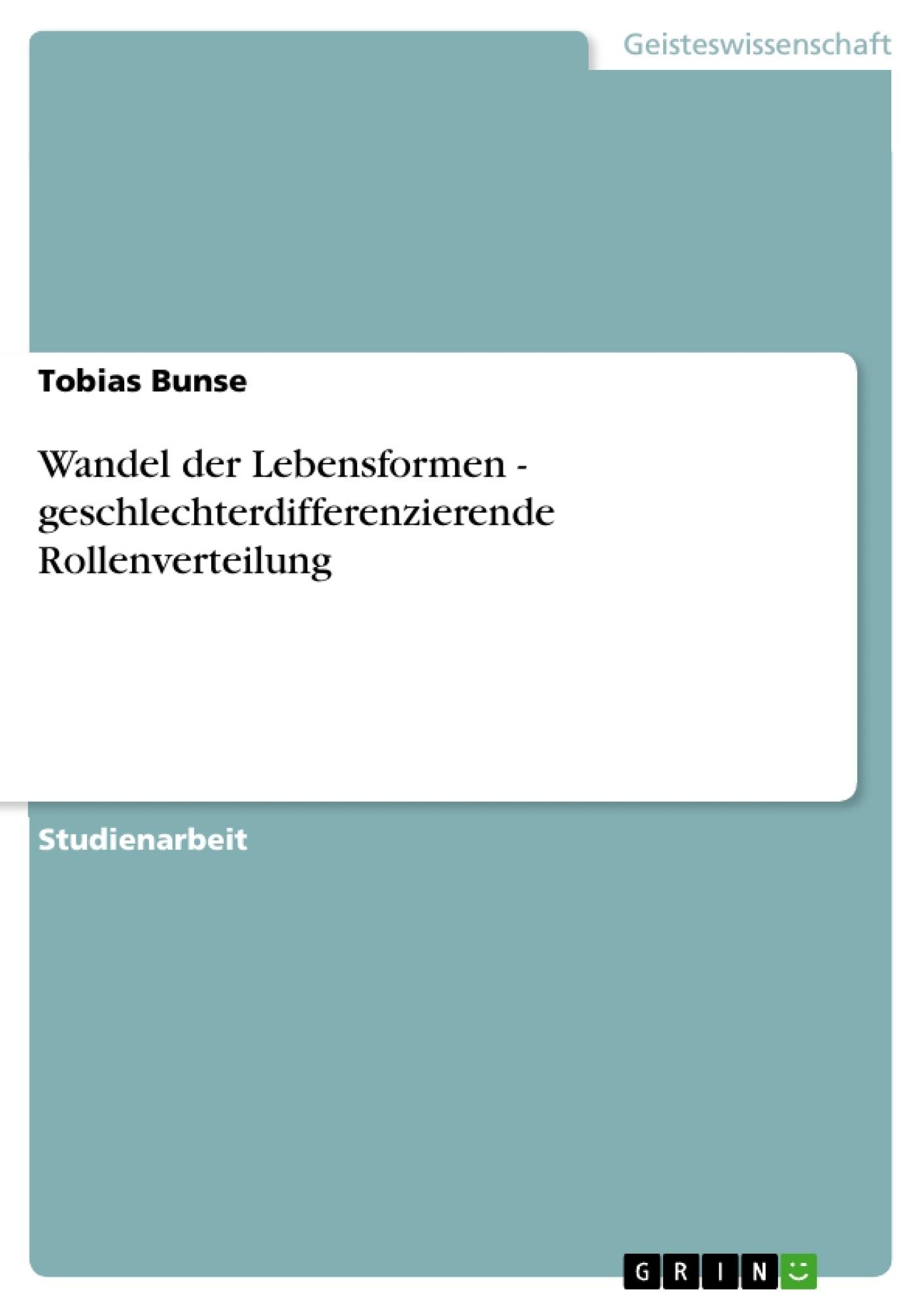 Titel: Wandel der Lebensformen  -  geschlechterdifferenzierende Rollenverteilung
