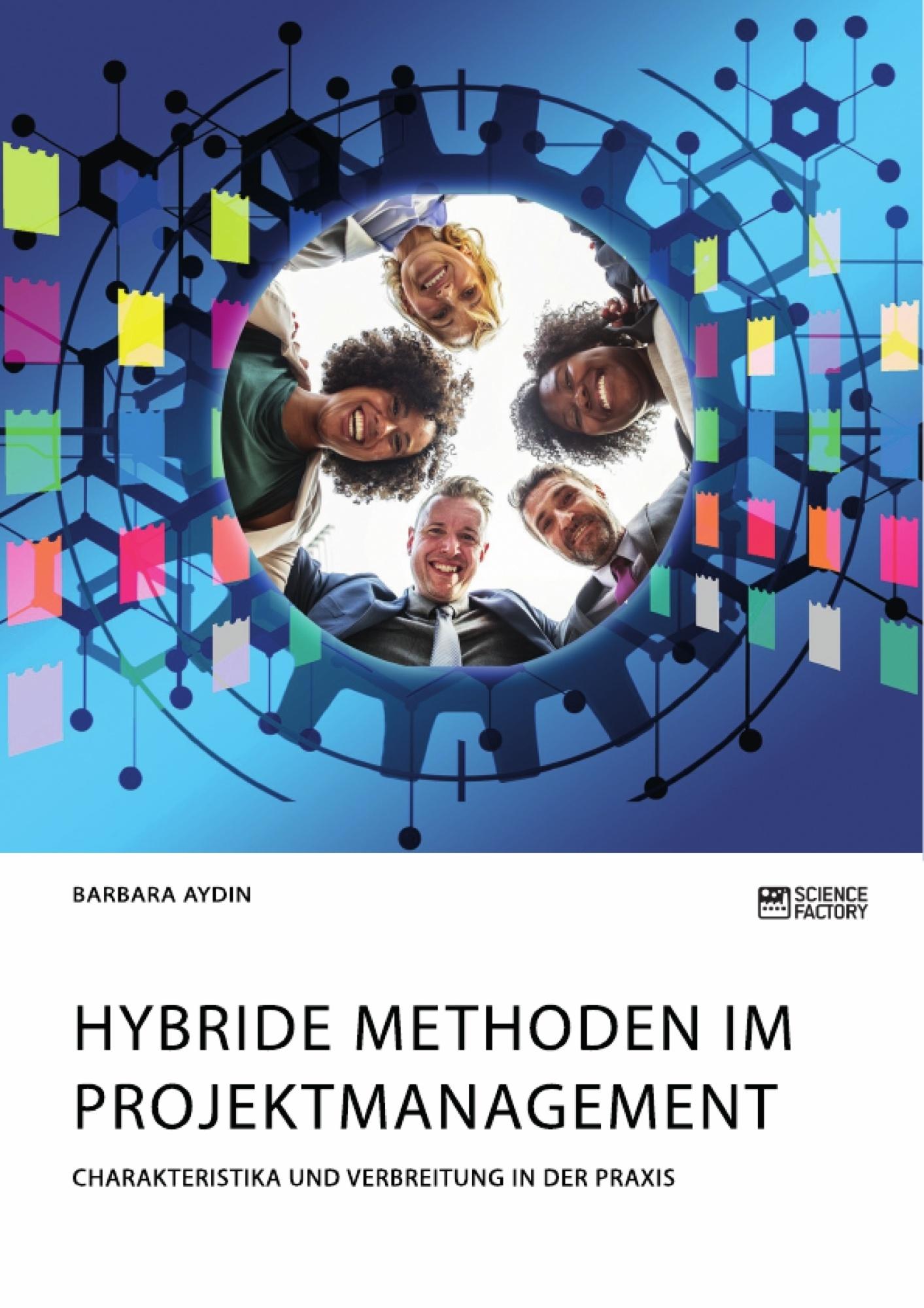 Titel: Hybride Methoden im Projektmanagement. Charakteristika und Verbreitung in der Praxis