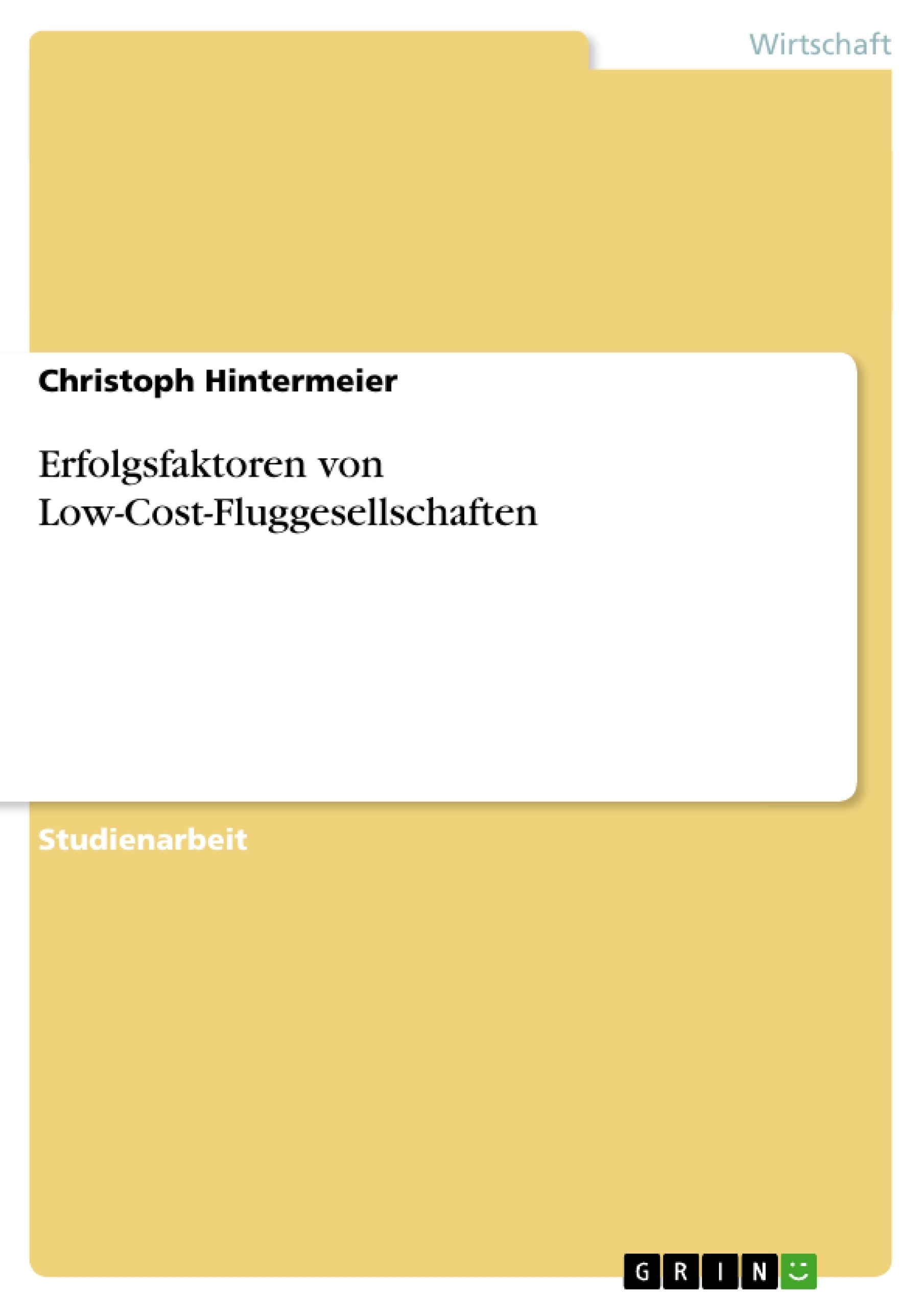 Titel: Erfolgsfaktoren von Low-Cost-Fluggesellschaften