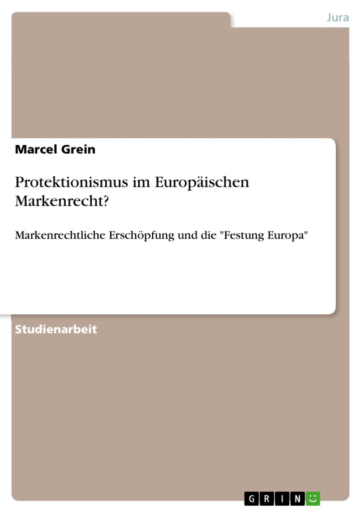 Titel: Protektionismus im Europäischen Markenrecht?