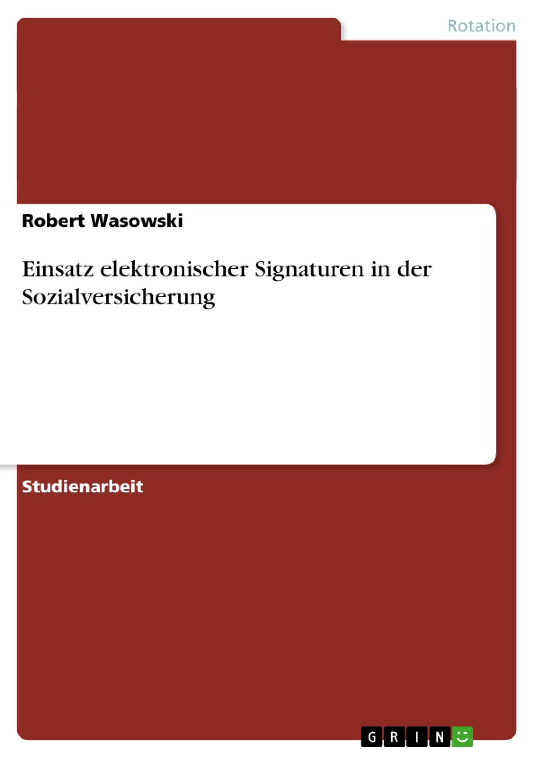 Titel: Einsatz elektronischer Signaturen in der Sozialversicherung