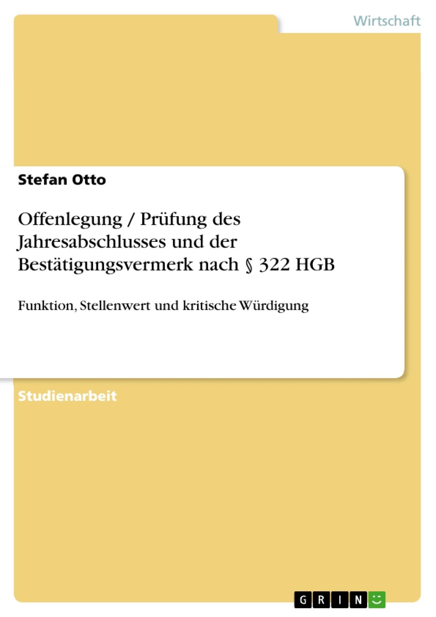 Titel: Offenlegung / Prüfung des Jahresabschlusses und der Bestätigungsvermerk nach § 322 HGB
