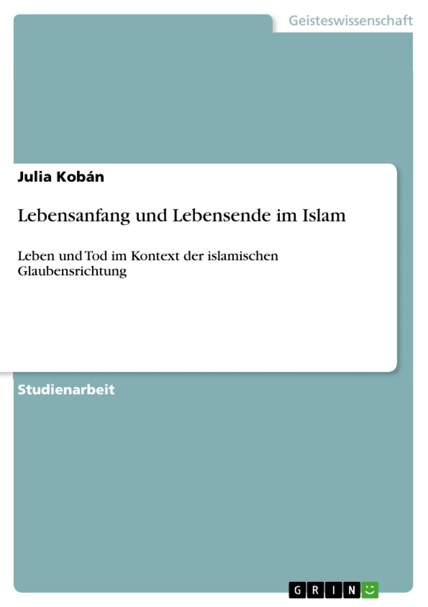Titel: Lebensanfang und Lebensende im Islam