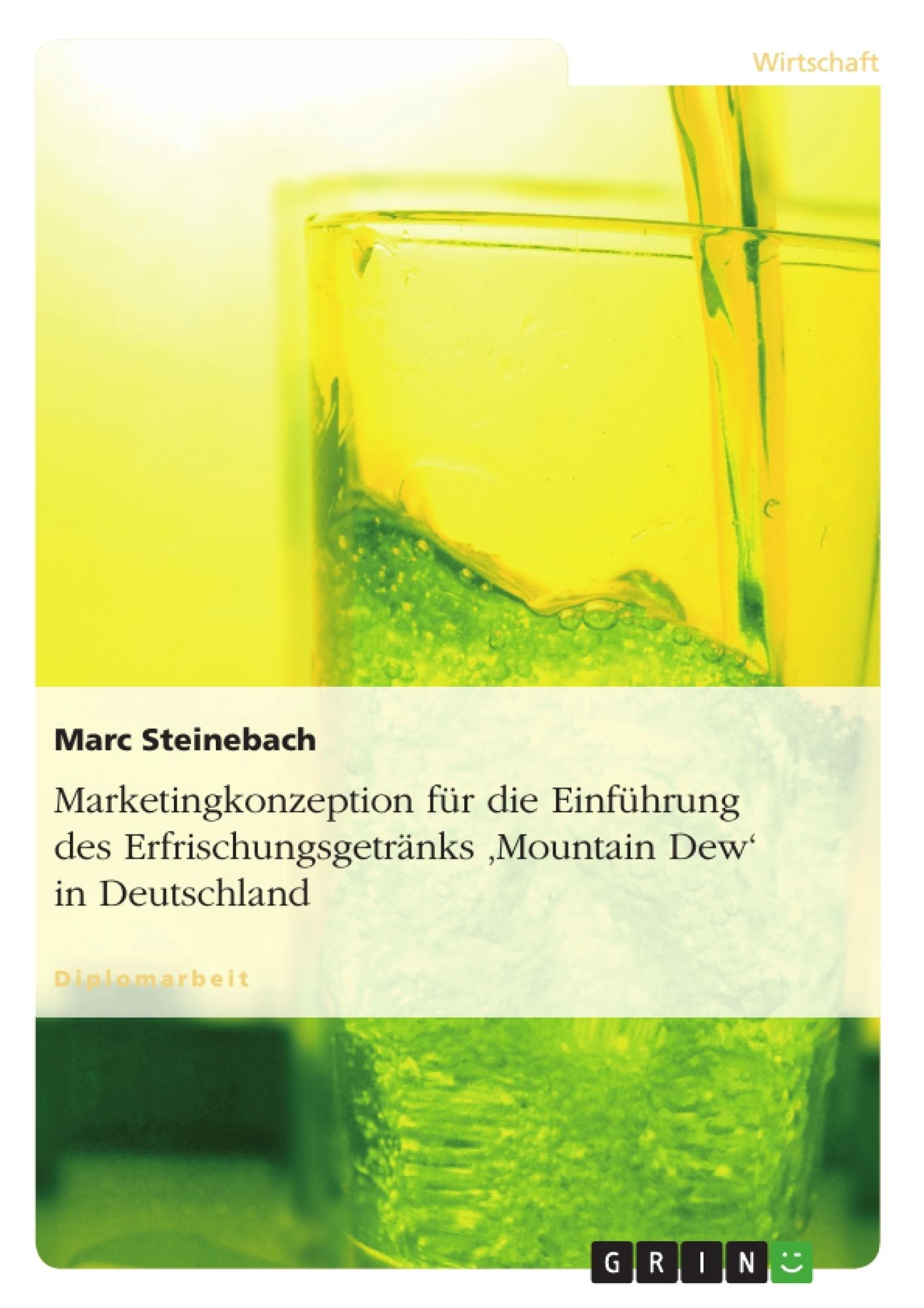 Titel: Marketingkonzeption für die Einführung des Erfrischungsgetränks 'Mountain Dew' in Deutschland