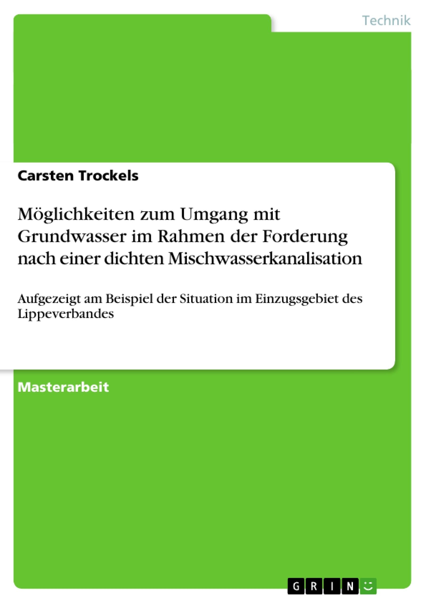 Titel: Möglichkeiten zum Umgang mit Grundwasser im Rahmen der Forderung nach einer dichten Mischwasserkanalisation