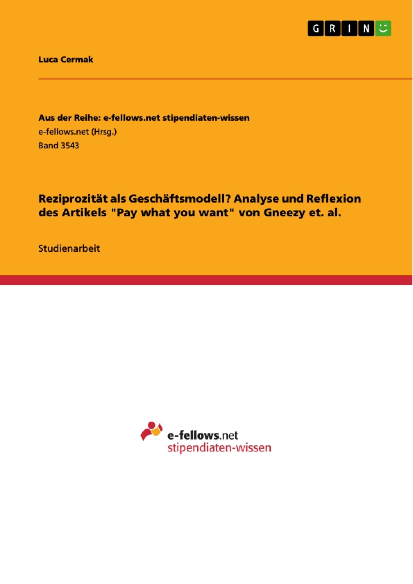 """Titel: Reziprozität als Geschäftsmodell? Analyse und Reflexion des Artikels """"Pay what you want"""" von Gneezy et. al."""